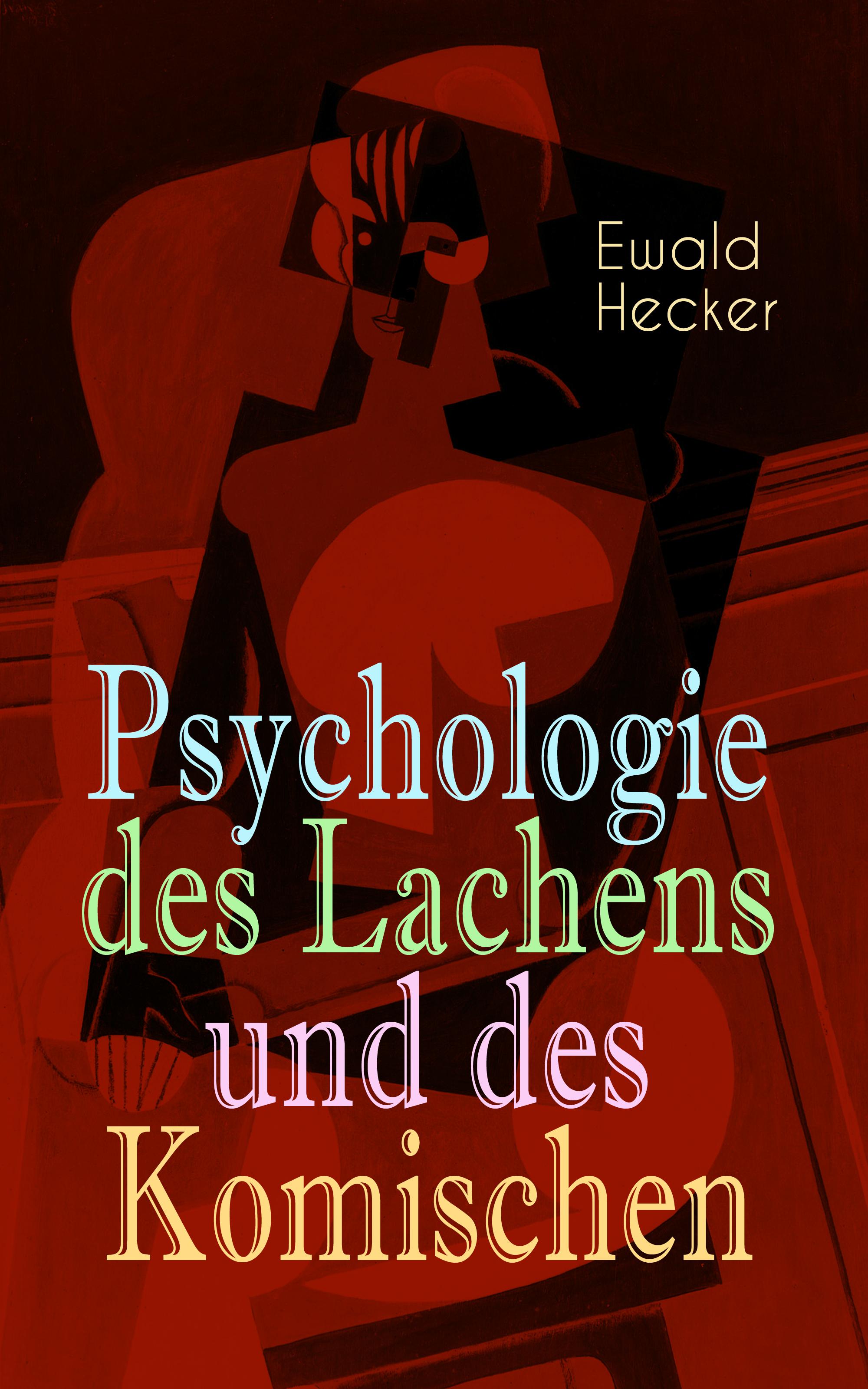 Ewald Hecker Psychologie des Lachens und des Komischen