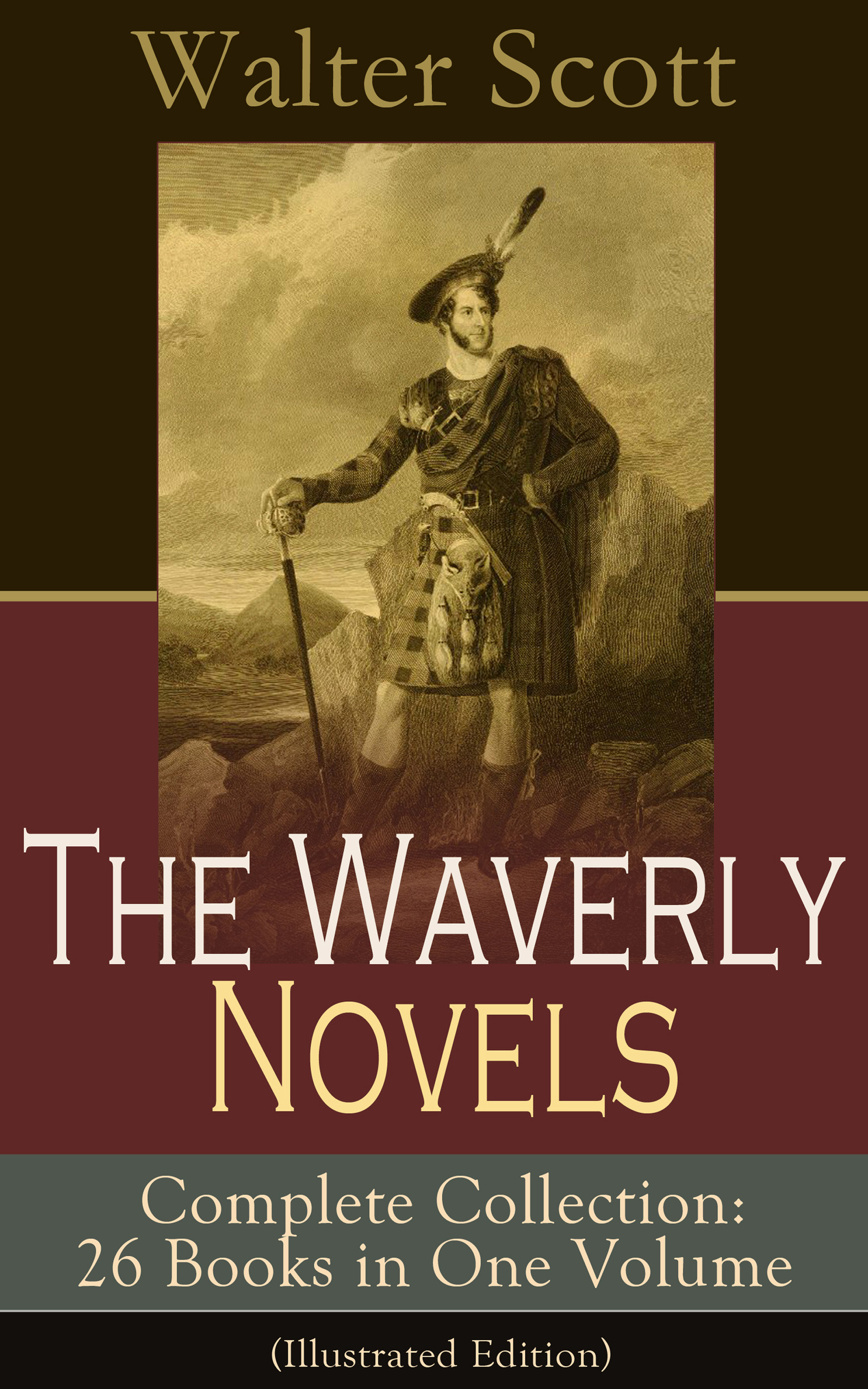 Walter Scott The Waverly Novels - Complete Collection: 26 Books in One Volume (Illustrated Edition)