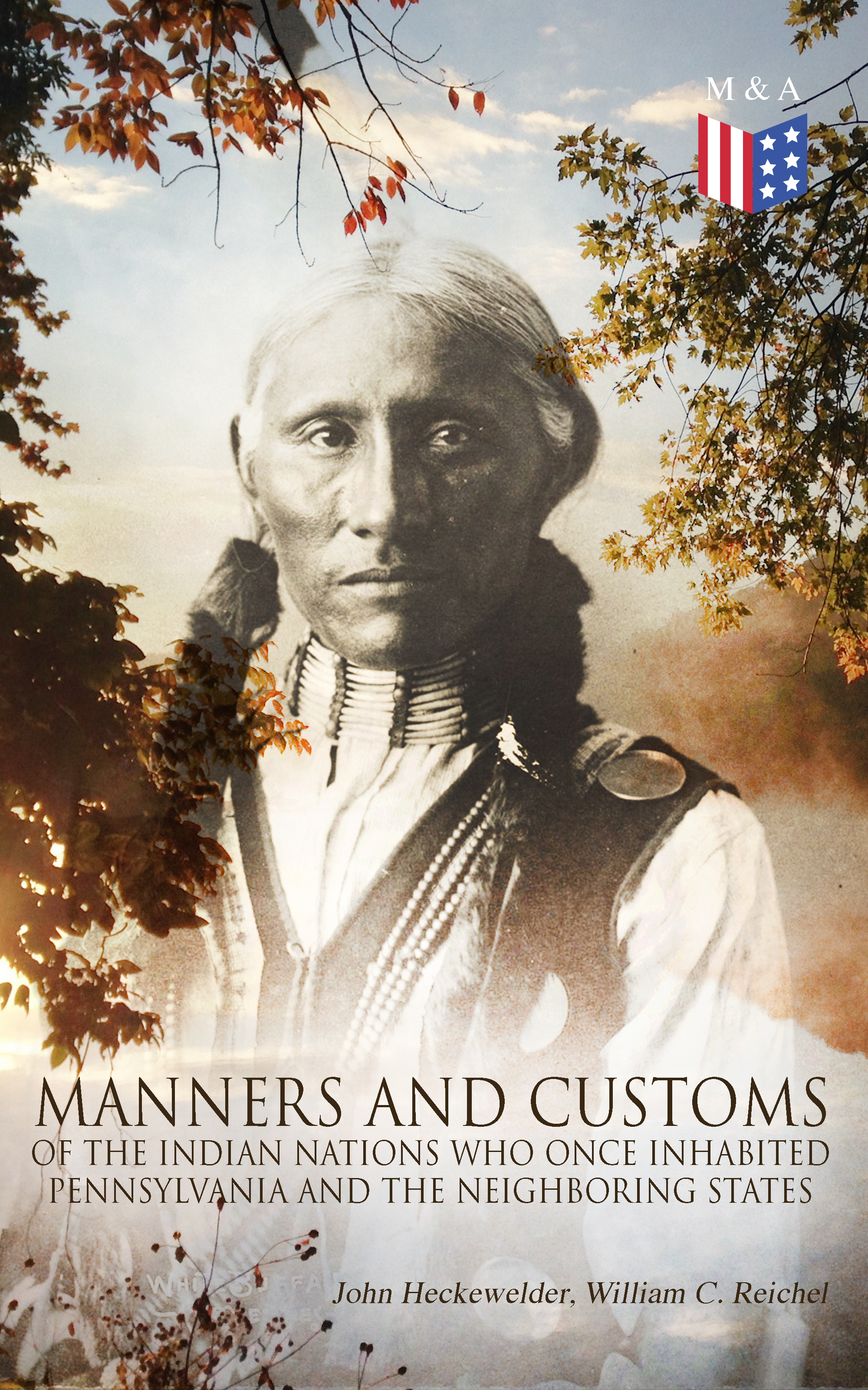 John Heckewelder History, Manners and Customs of the Indian Nations Who Once Inhabited Pennsylvania and the Neighboring States nations without states