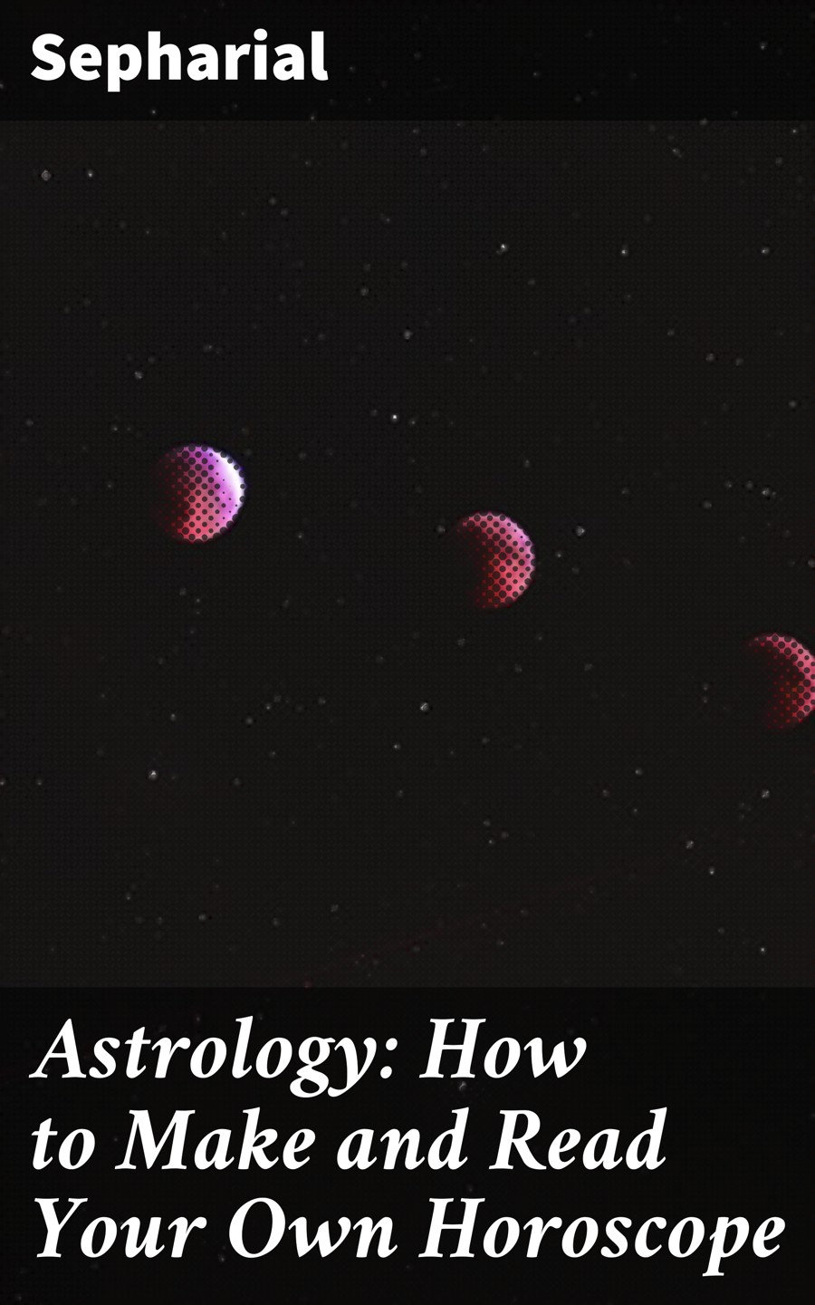 Sepharial Astrology: How to Make and Read Your Own Horoscope how to read kierkegaard