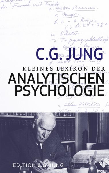 C. G. Jung Kleines Lexikon der Analytischen Psychologie
