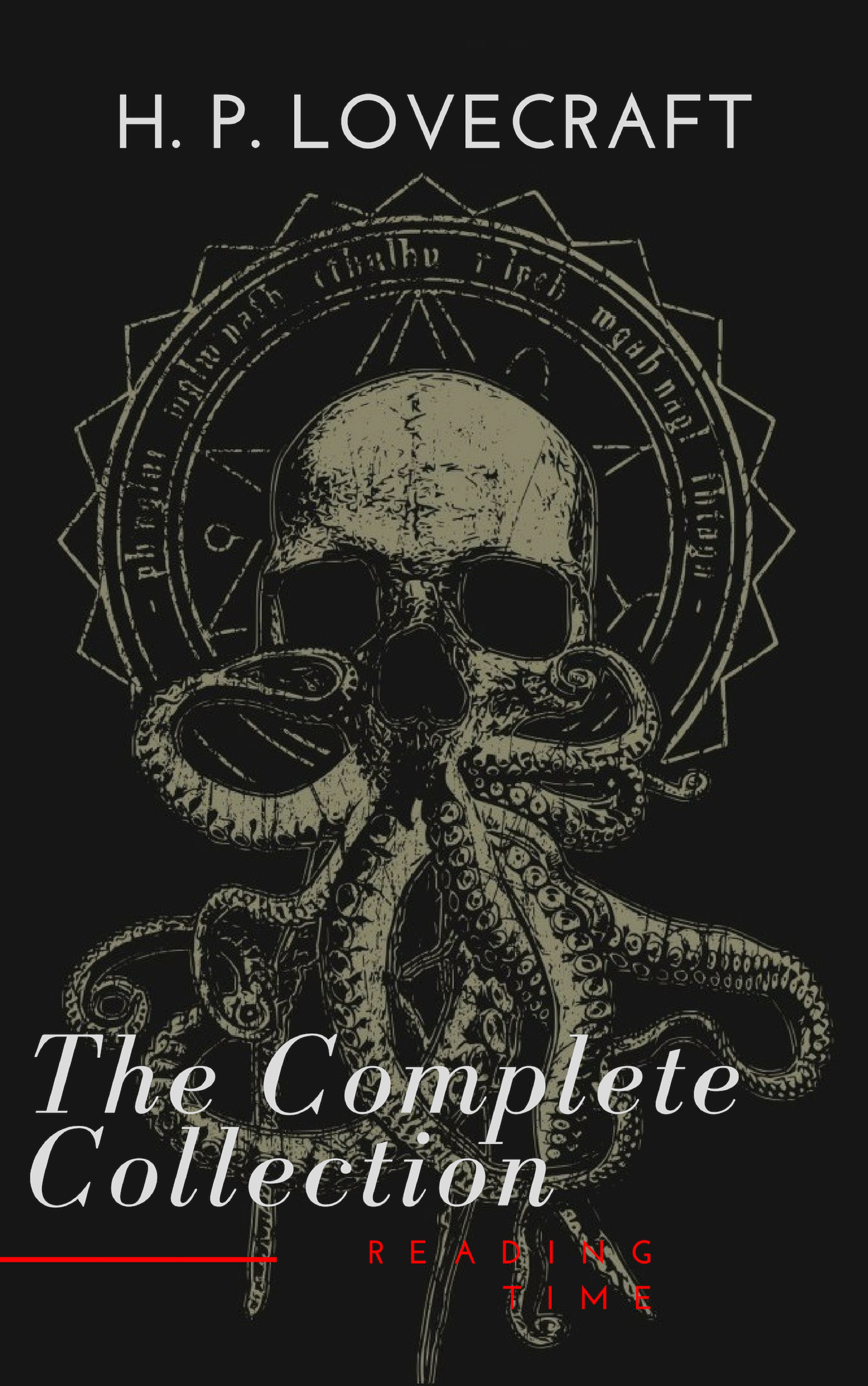 Reading Time H. P. Lovecraft: The Complete Collection h p lovecraft the complete fiction of h p lovecraft