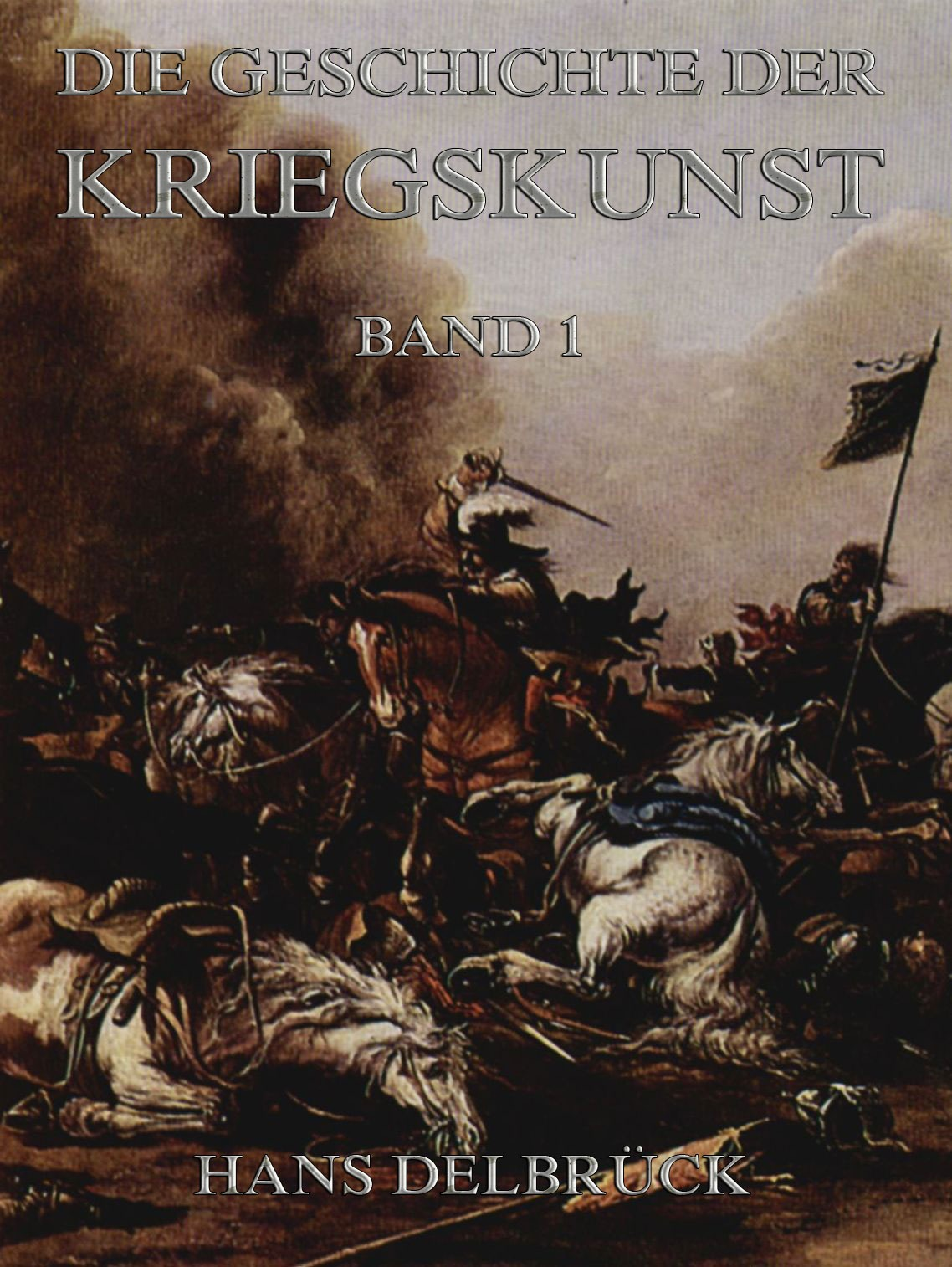 Hans Delbruck Geschichte der Kriegskunst, Band 1