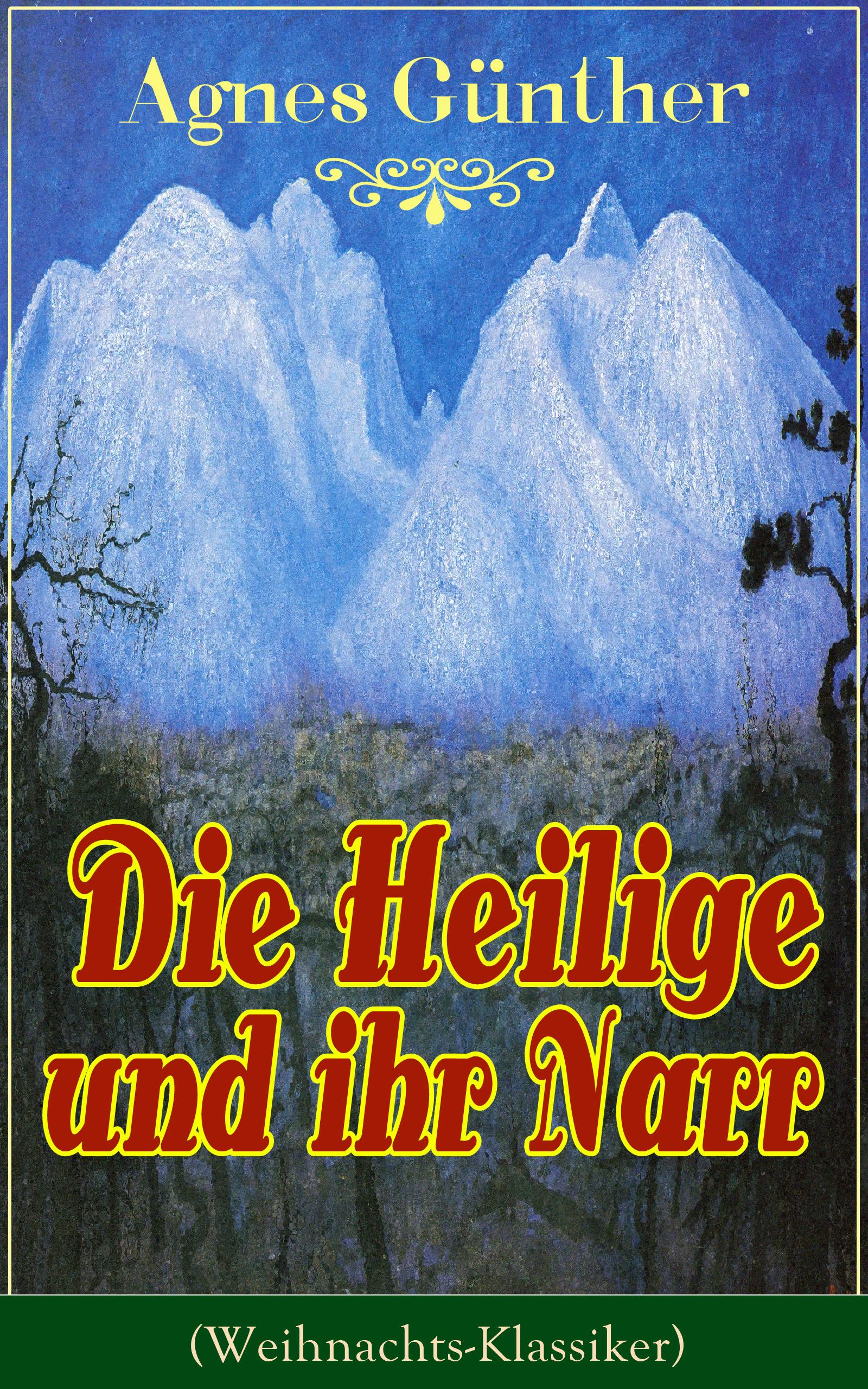 Agnes Gunther Die Heilige und ihr Narr (Weihnachts-Klassiker) h nitschmann weihnachts polka op 6