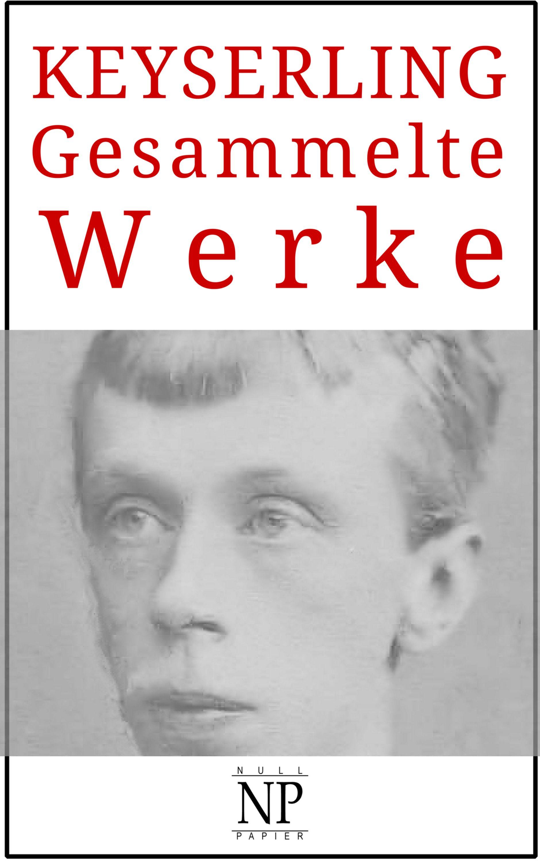 цена на Eduard von Keyserling Eduard von Keyserling – Gesammelte Werke