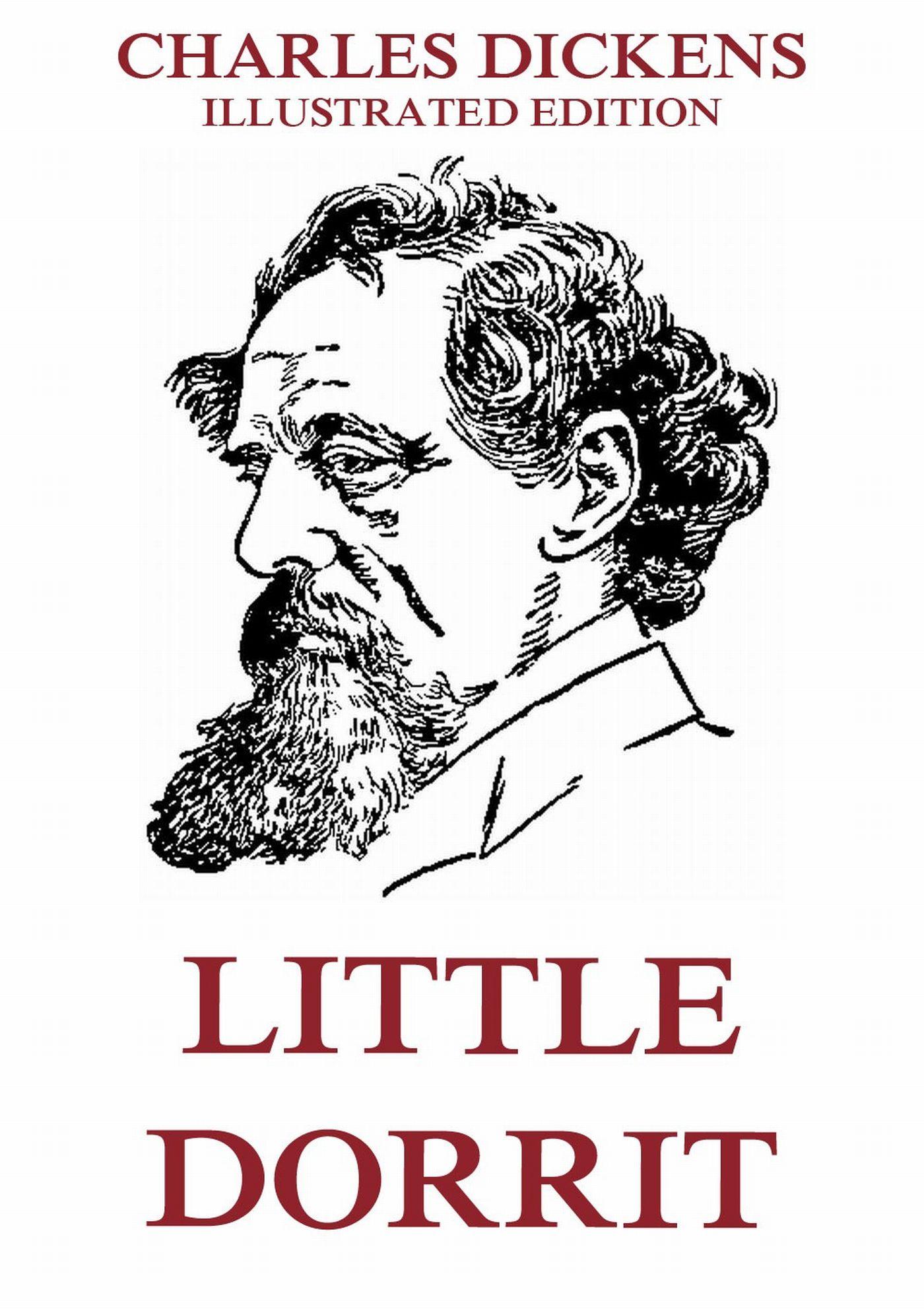 Charles 1812-1870 Dickens Little Dorrit c dickens little dorrit riches