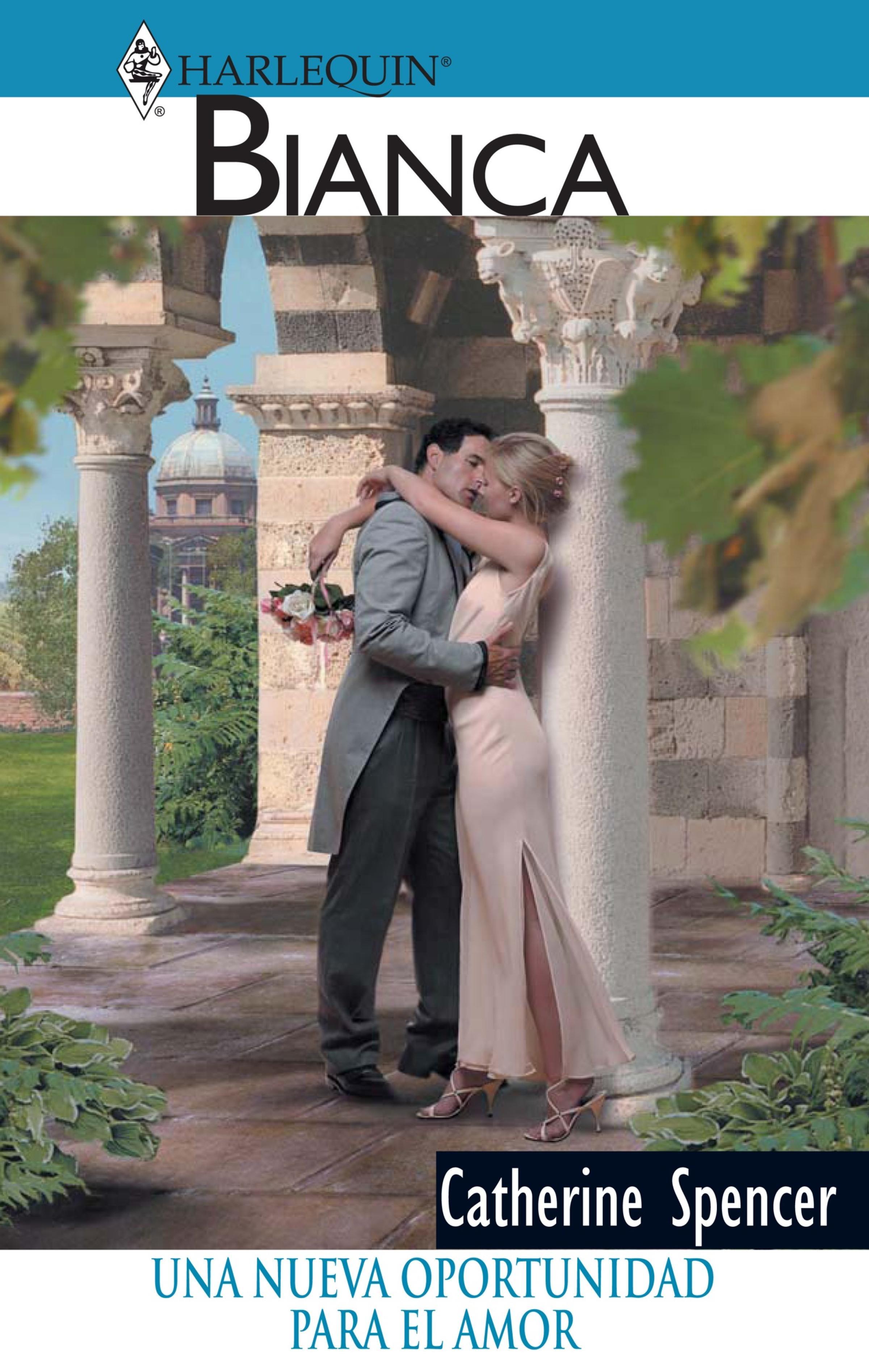 Catherine Spencer Una nueva oportunidad para el amor concepcion gonzalez una nueva vida