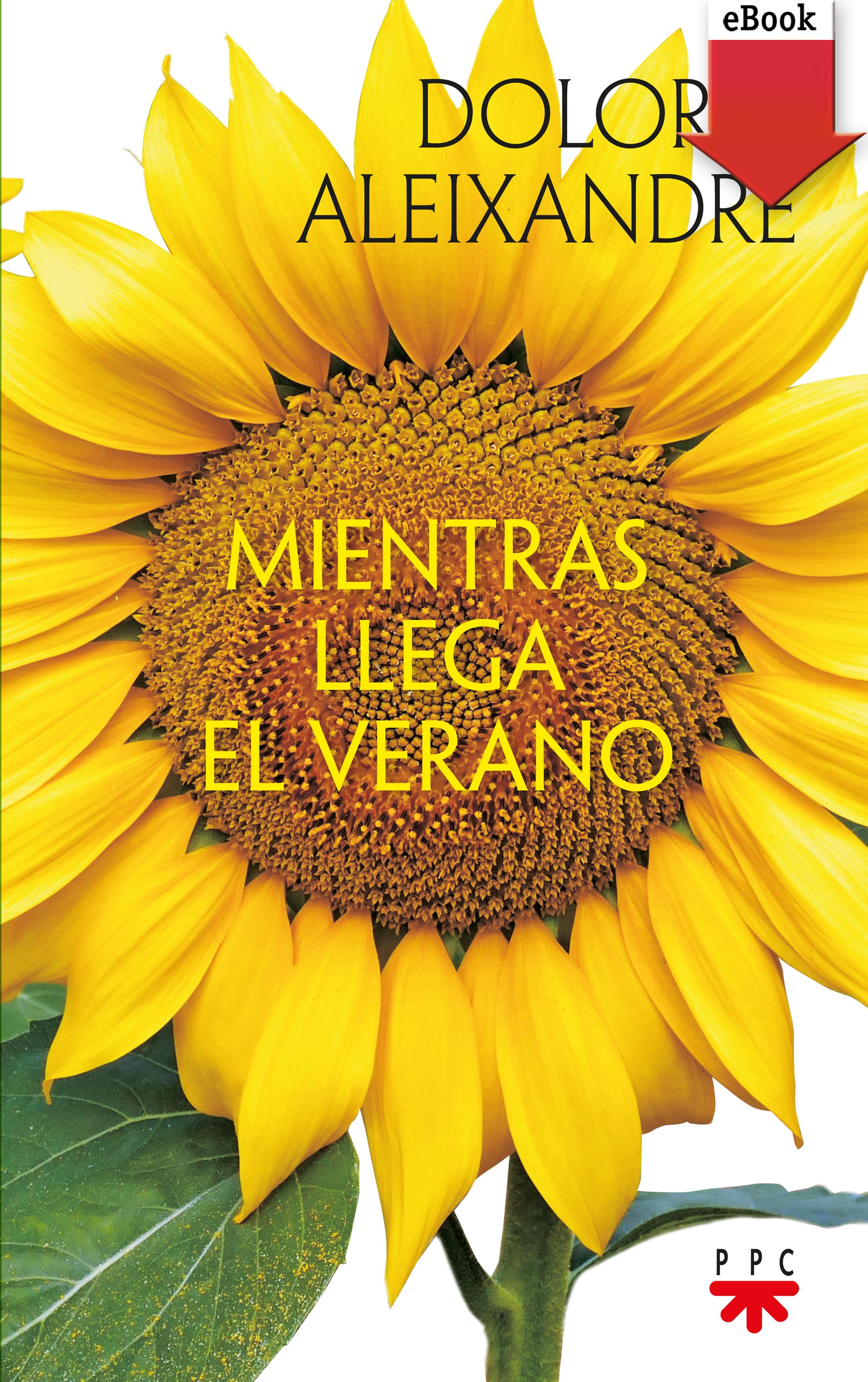 Dolores Aleixandre Parra Mientras llega el verano dolores ibarruri el unico camino