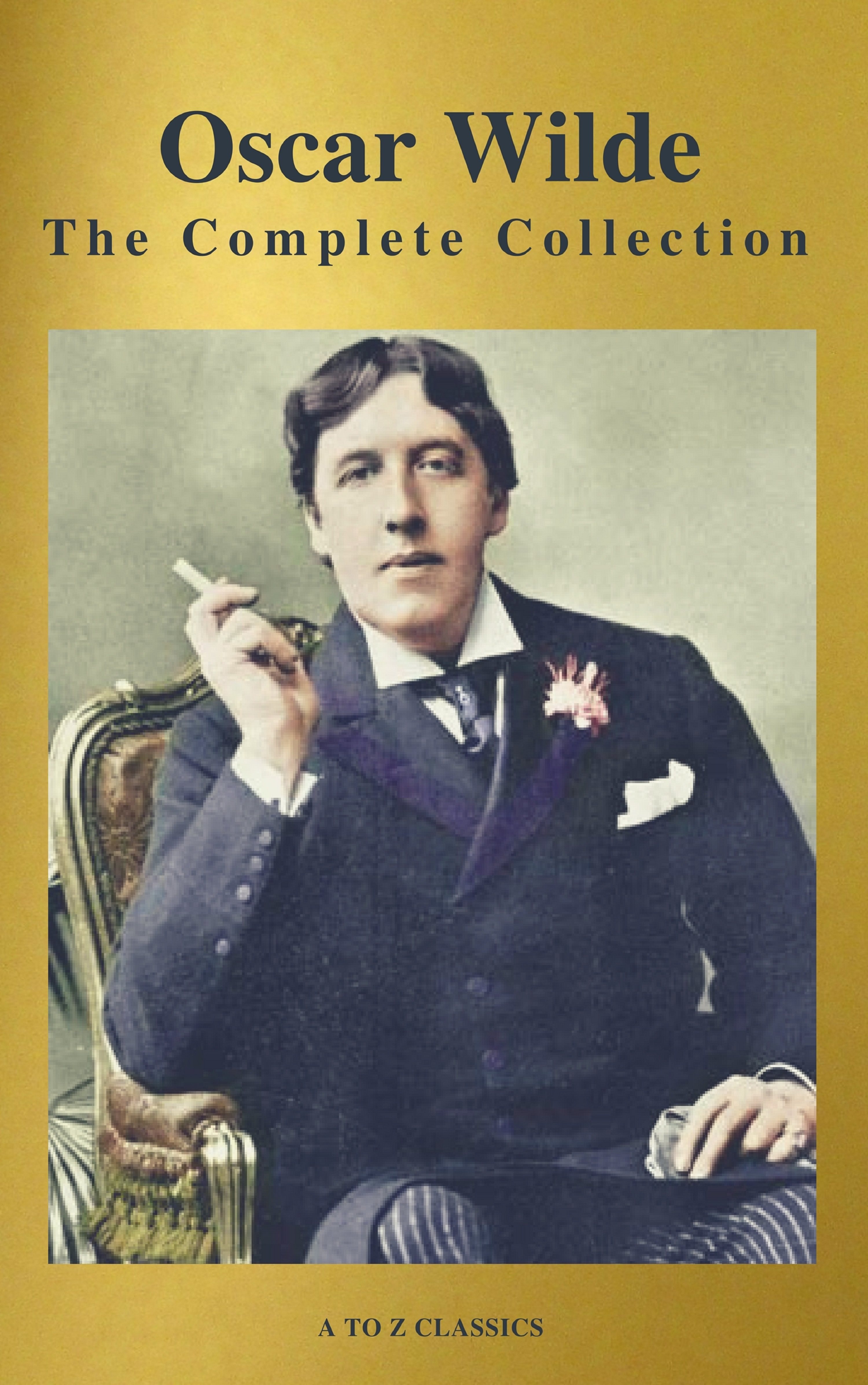 Оскар Уайльд Oscar Wilde: The Complete Collection (Best Navigation) (A to Z Classics) merlin holland oscar wilde a life in letters