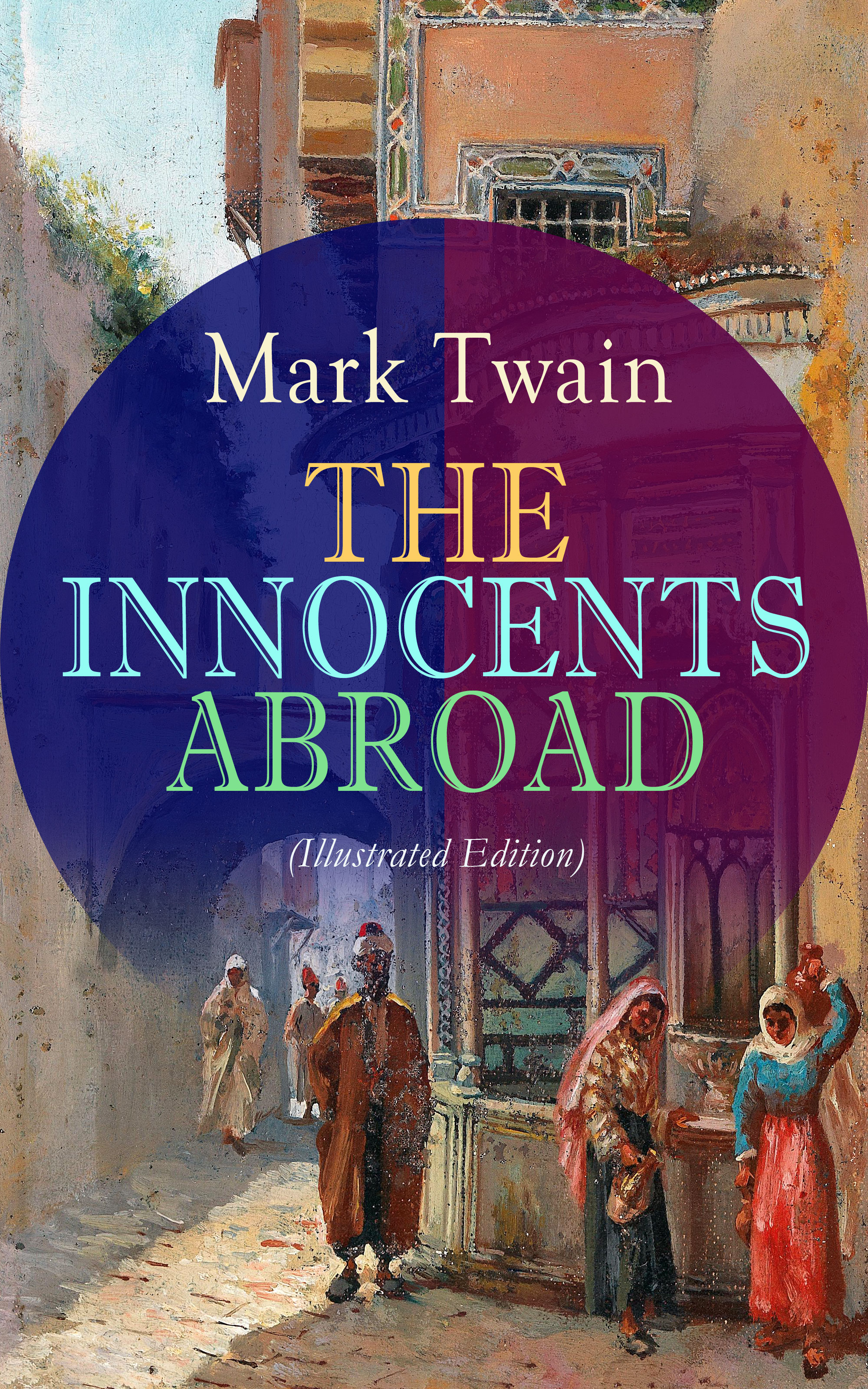 the innocents abroad illustrated edition