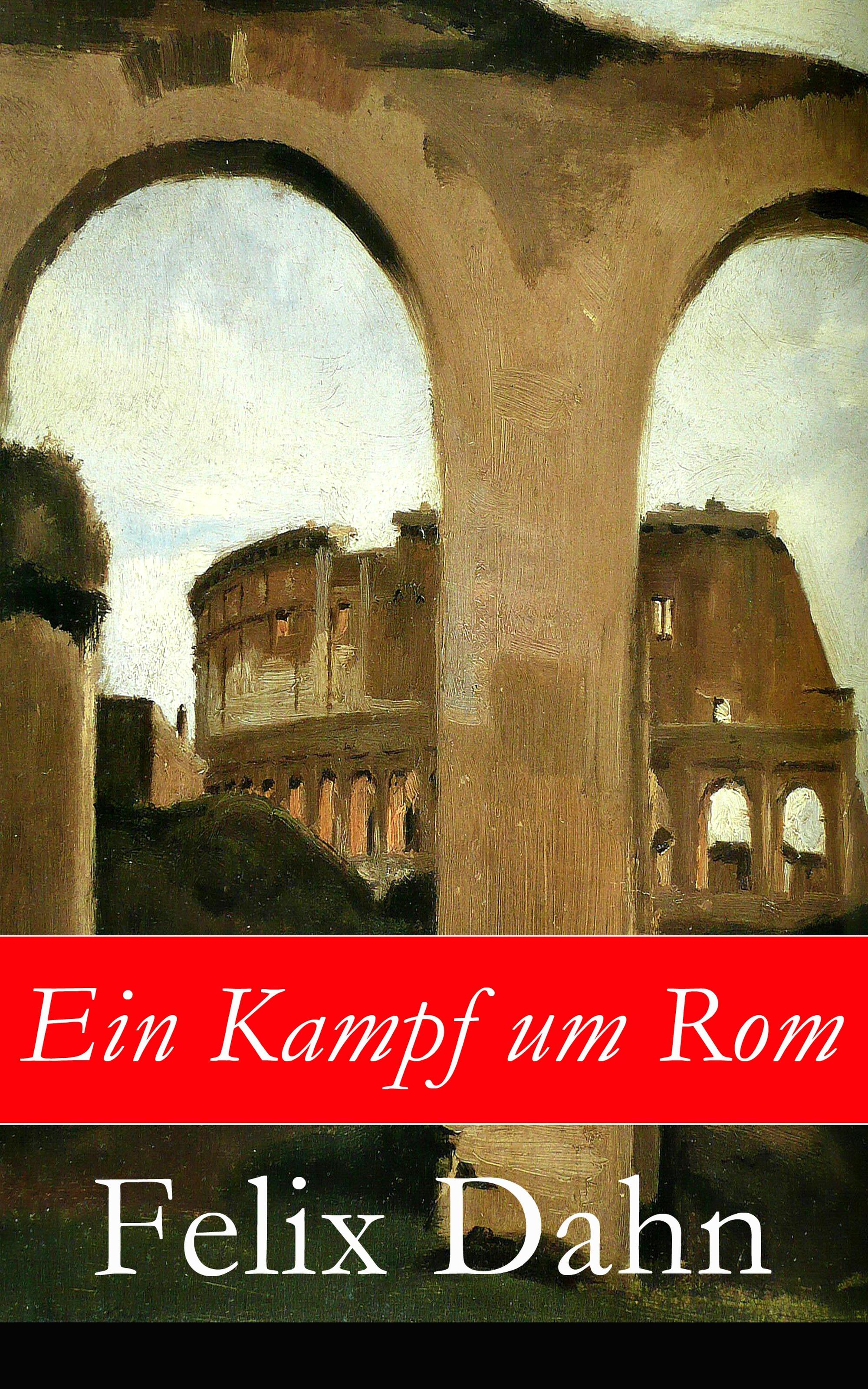 Felix Dahn Ein Kampf um Rom felix franke materialwirtschaft und logistik ein uberblick