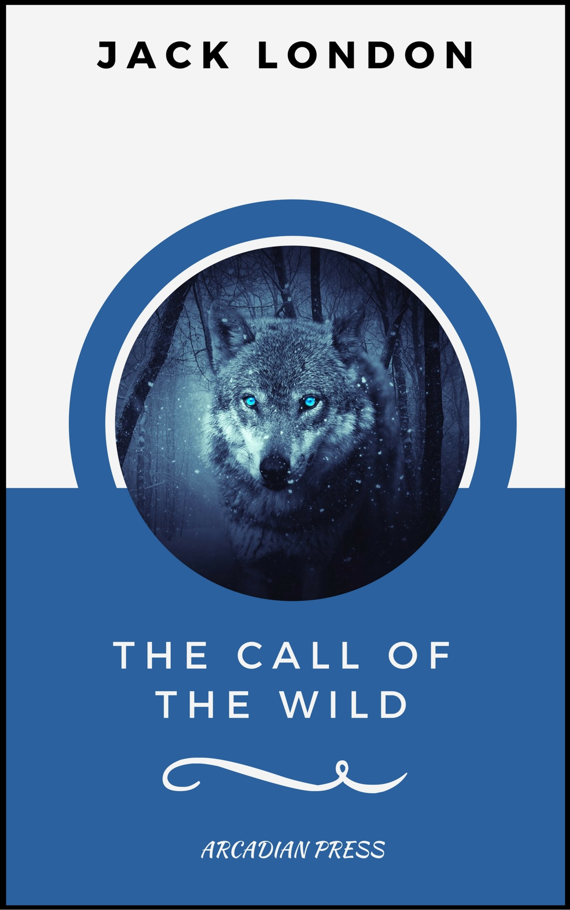 the call of the wild arcadianpress edition