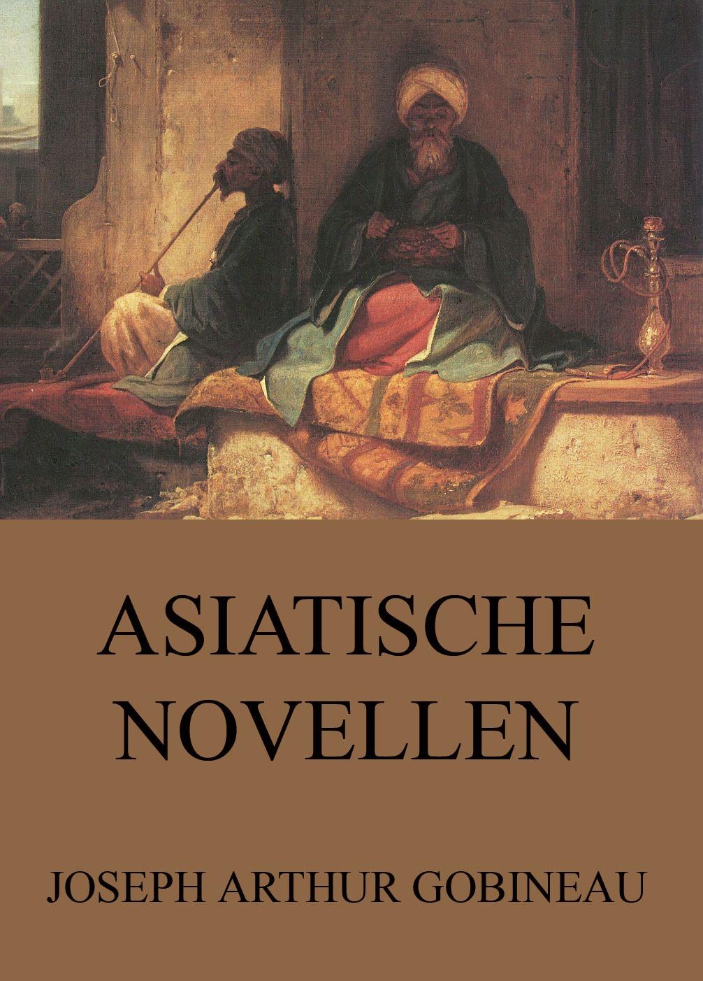 Asiatische Novellen ( Joseph Arthur  Gobineau  )