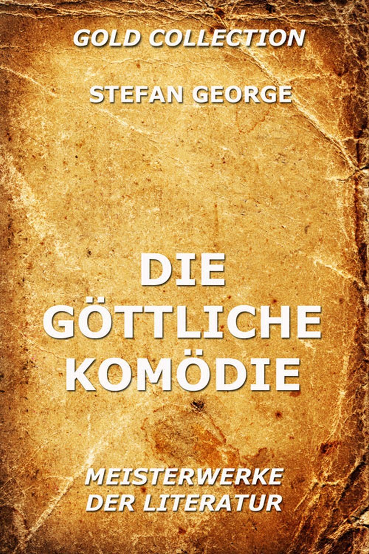 Die göttliche Komödie ( Stefan  George  )