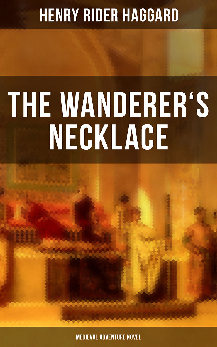 Henry Rider Haggard THE WANDERER'S NECKLACE (Medieval Adventure Novel) haggard henry rider swallow
