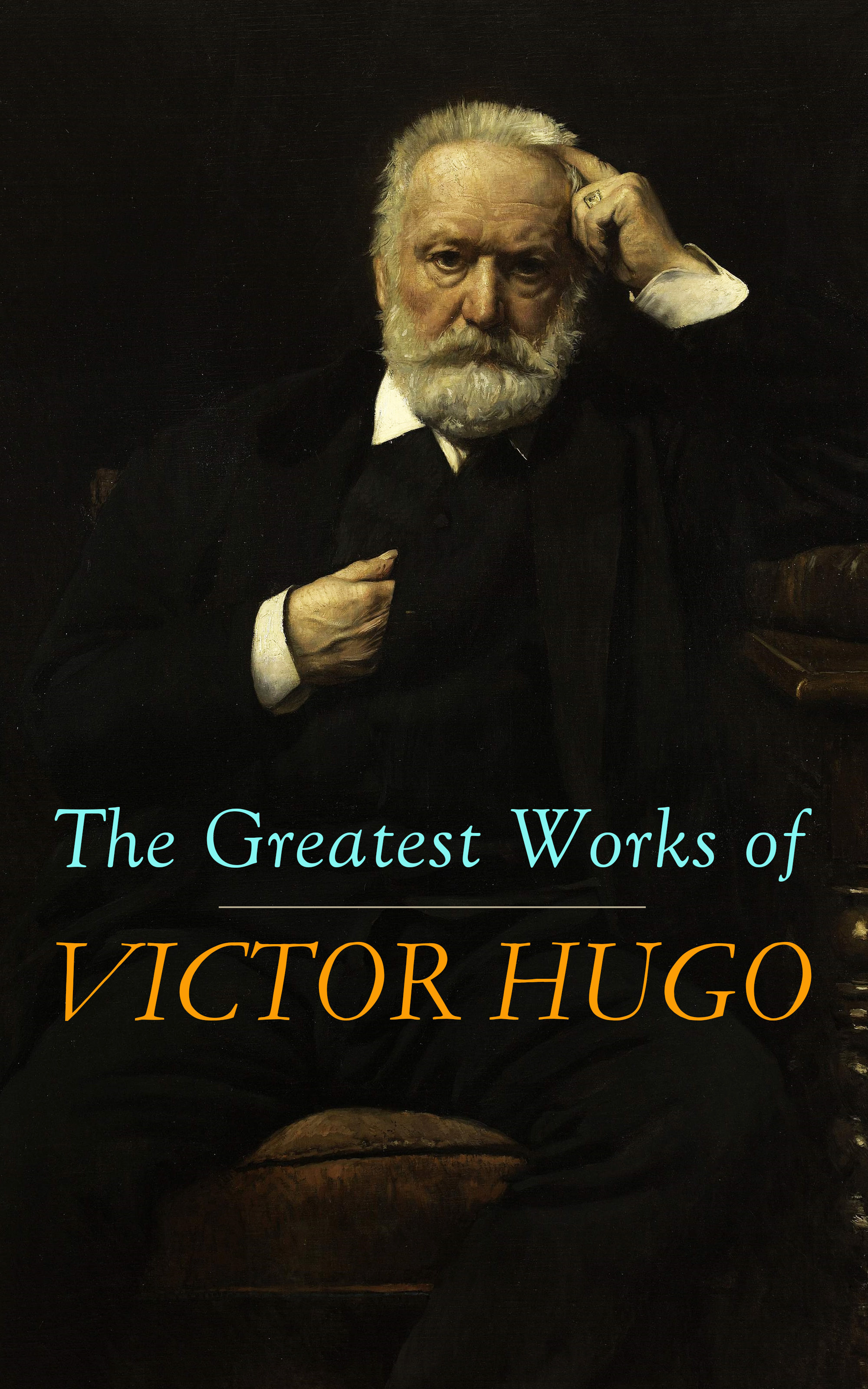 Виктор Мари Гюго The Greatest Works of Victor Hugo