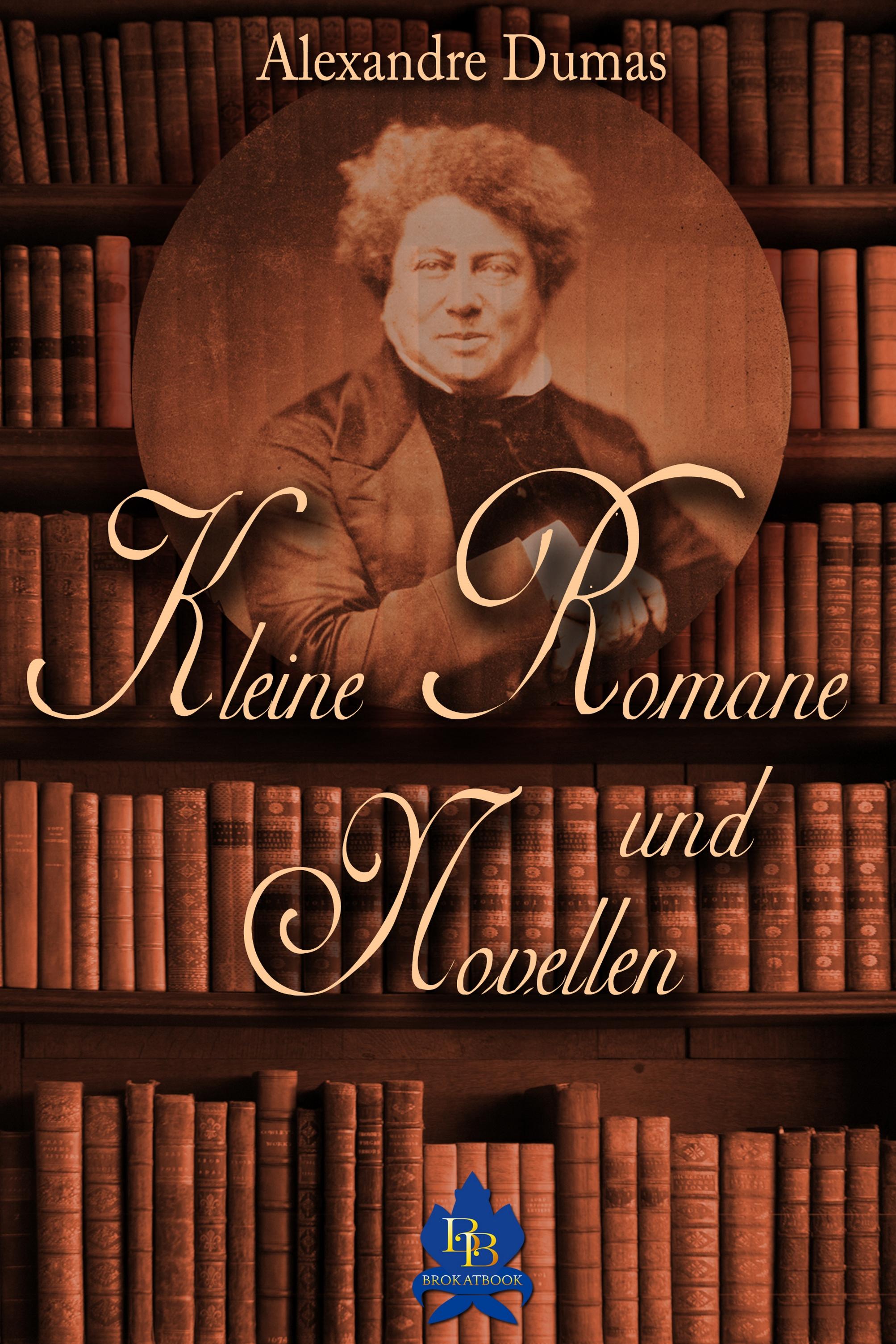 Kleine Romane und Novellen ( Alexandre Dumas  )