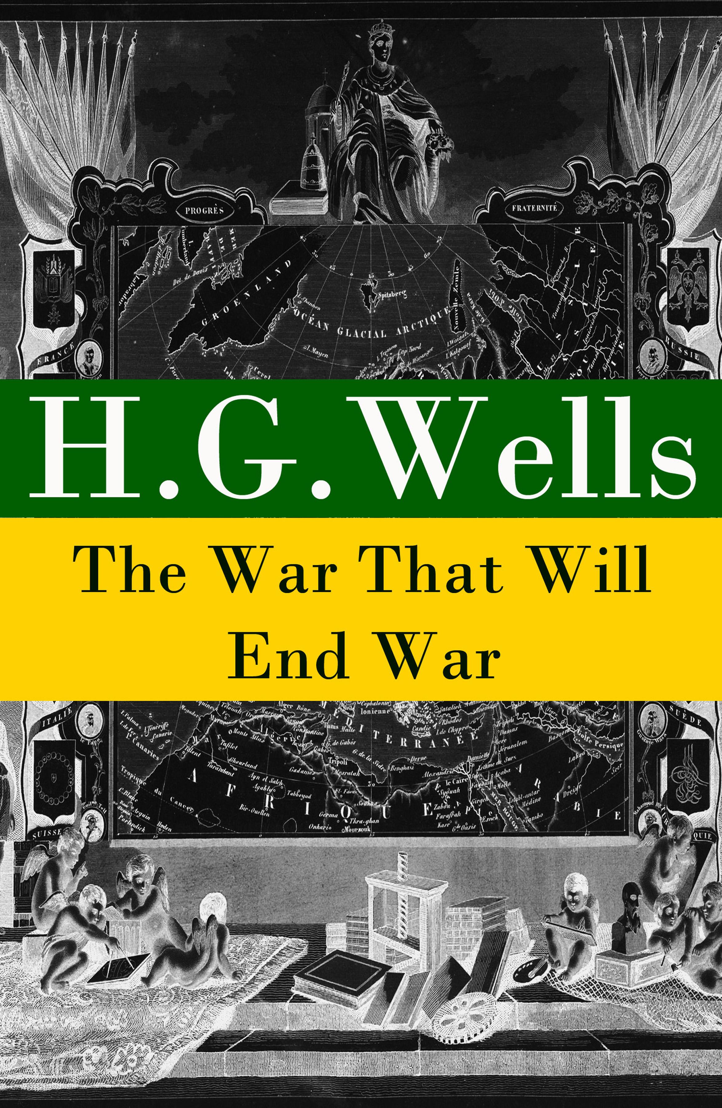 цена H. G. Wells The War That Will End War (The original unabridged edition) онлайн в 2017 году