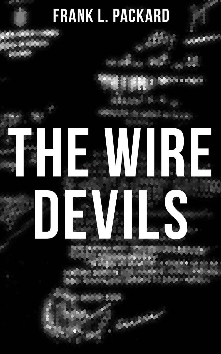 Frank L. Packard The Wire Devils