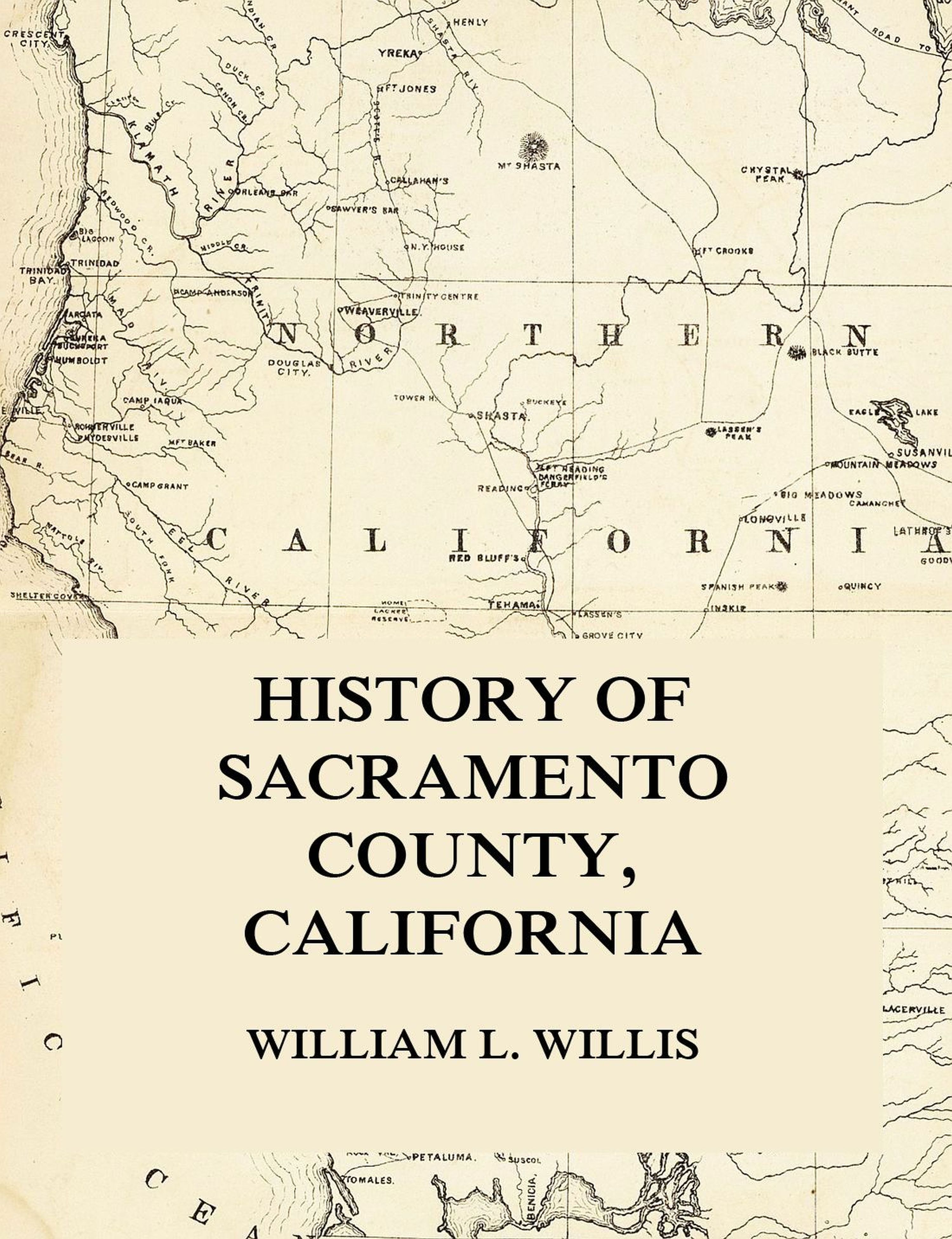 William L. Willis History of Sacramento County, California jr john c mceldowney history of wetzel county west virginia