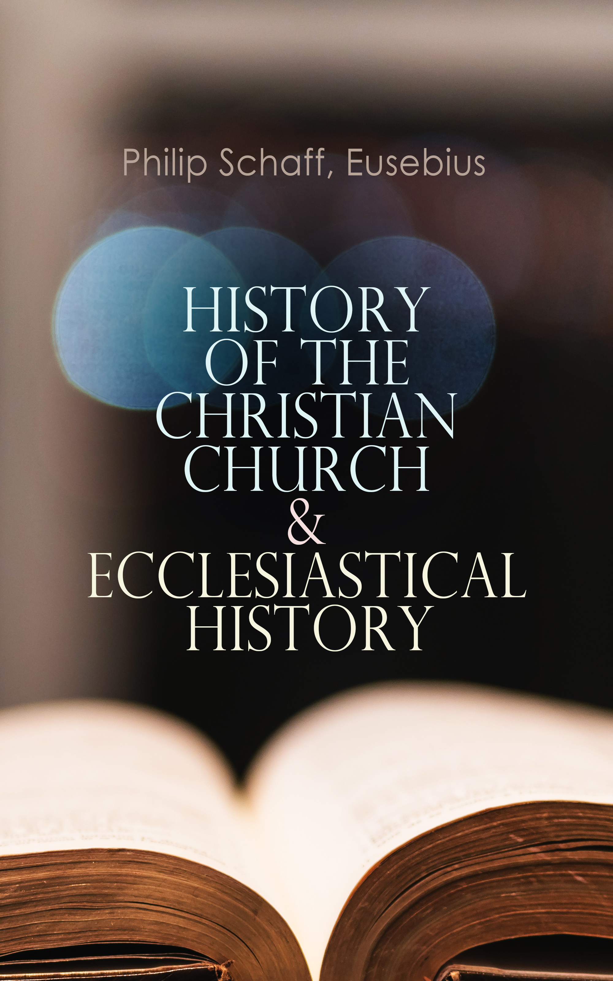 Philip Schaff History of the Christian Church & Ecclesiastical History thomas schaff in the beginning