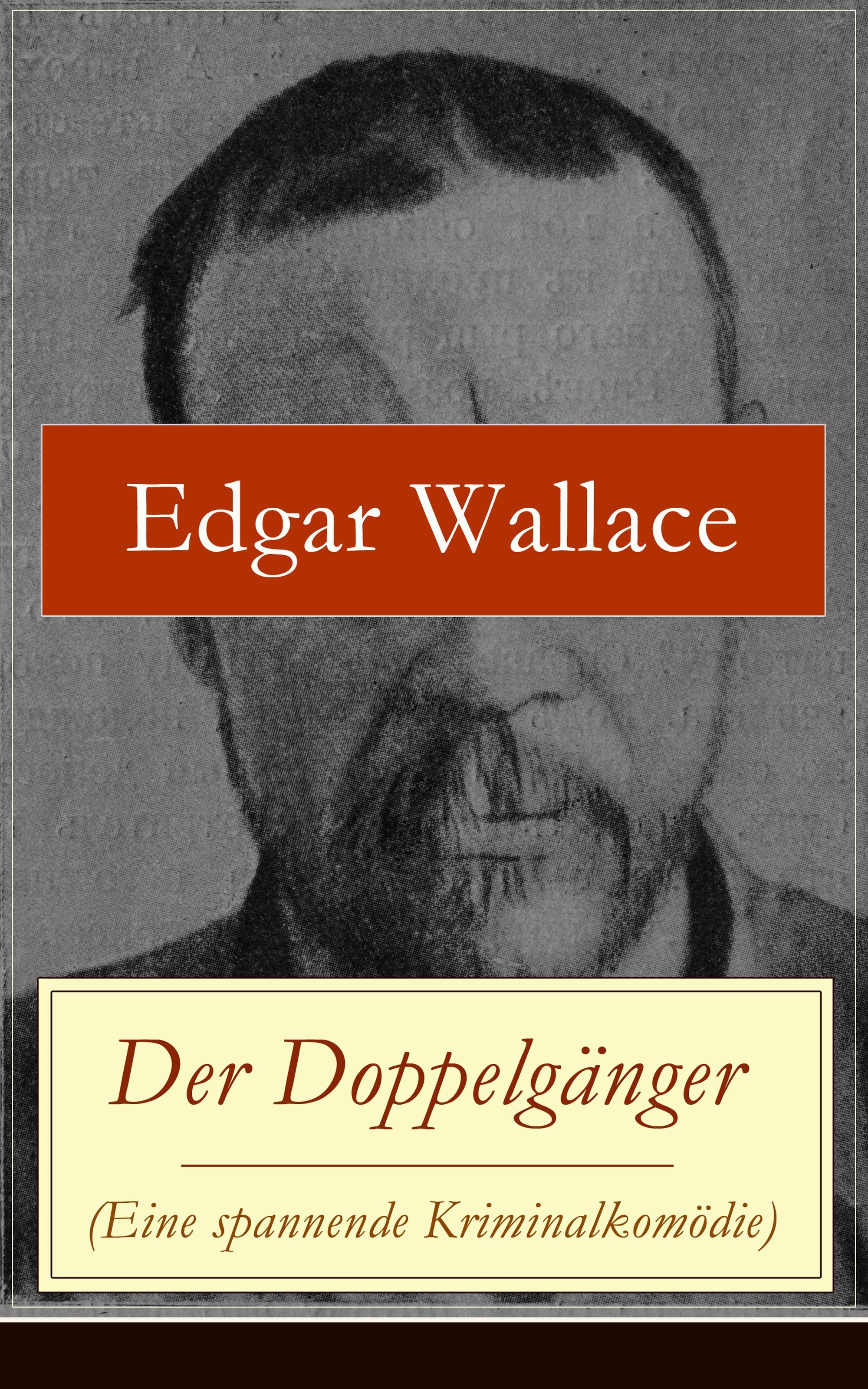 Фото - Edgar Wallace Der Doppelgänger (Eine spannende Kriminalkomödie) edgar wallace der doppelgänger