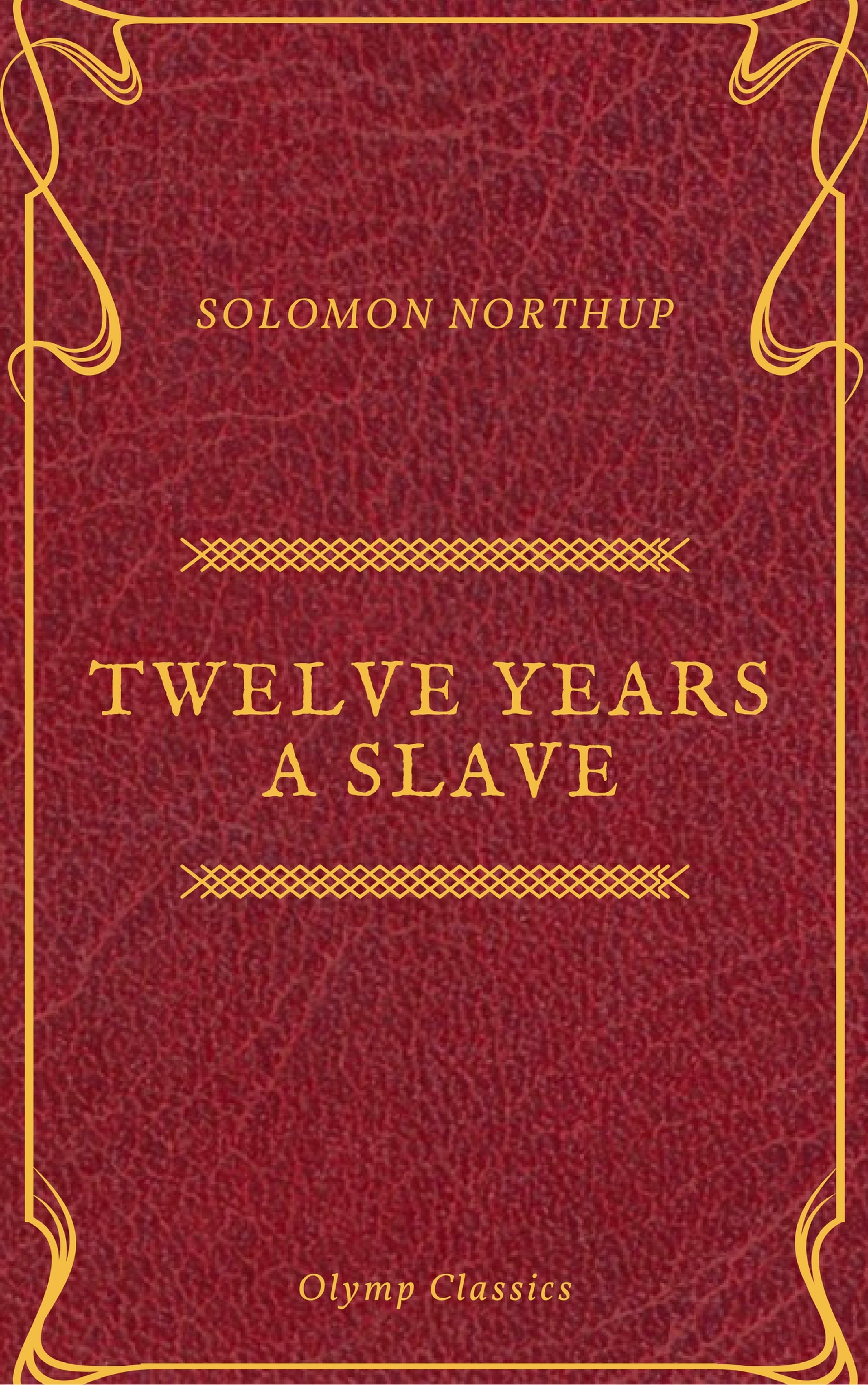 Solomon Northup Twelve Years a Slave (Olymp Classics) northup s 12 years a slave isbn 9785521054497