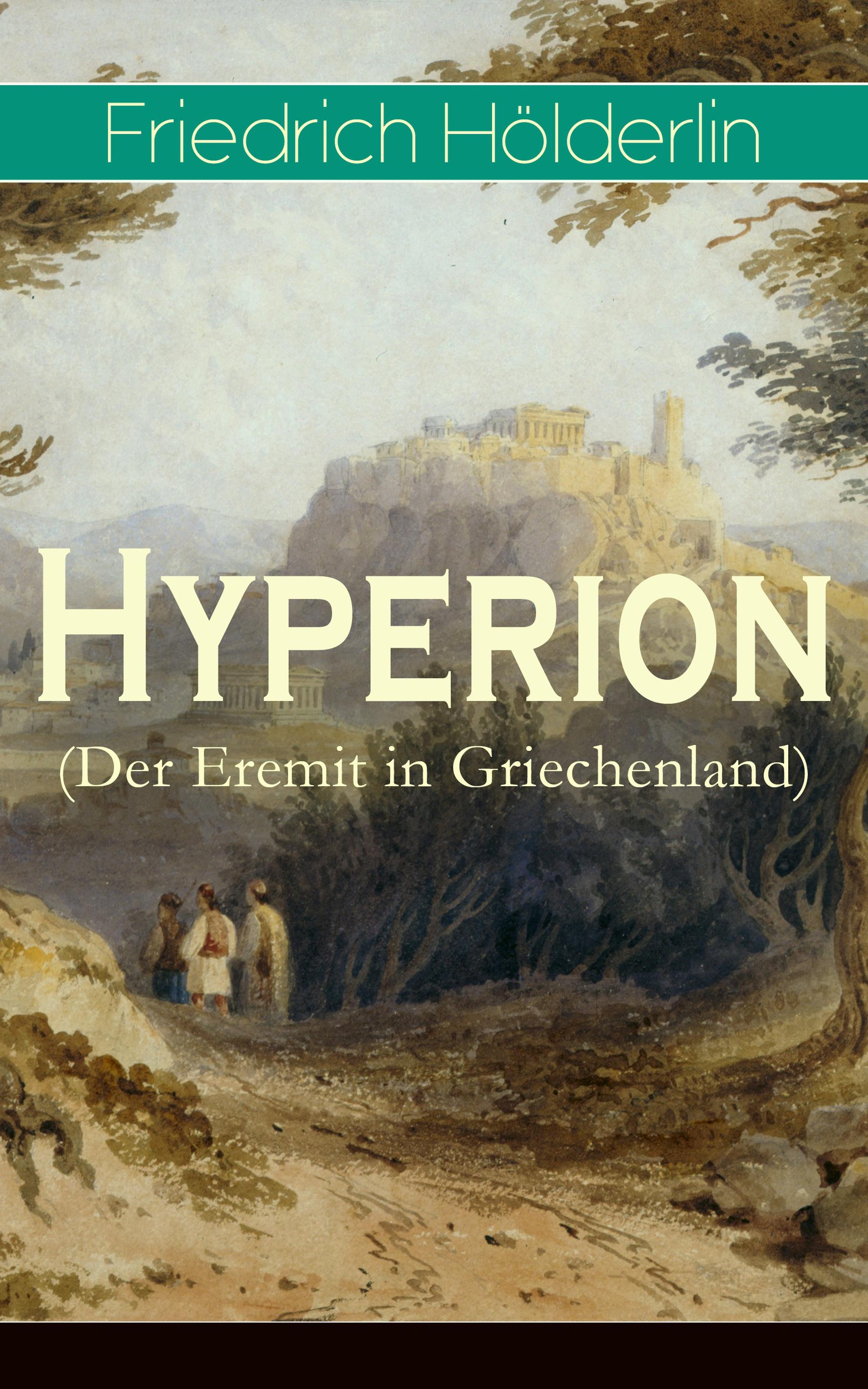 Friedrich Holderlin Hyperion (Der Eremit in Griechenland) окуляр celestron hyperion 5 мм 1 25