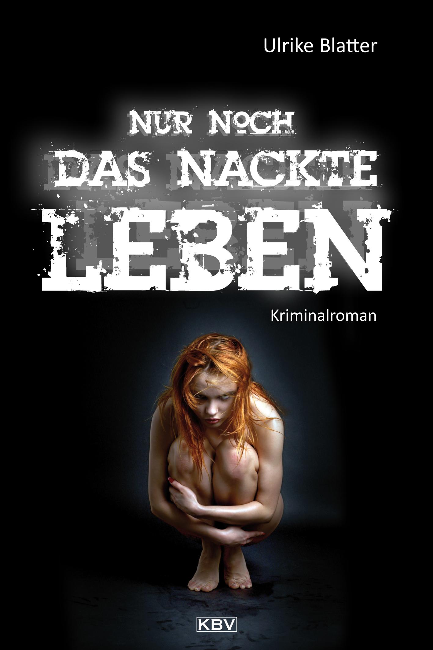 Ulrike Blatter Nur noch das nackte Leben