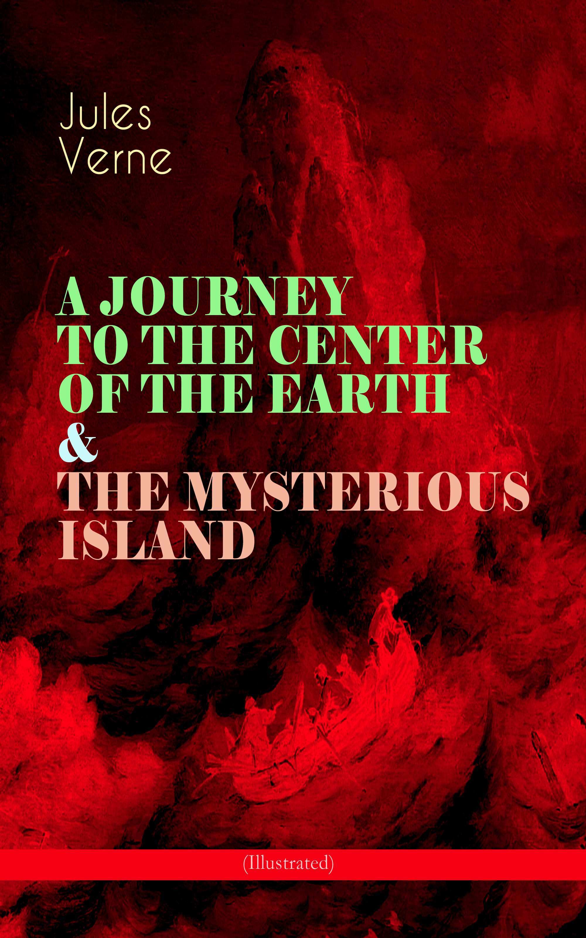 Jules Verne A JOURNEY TO THE CENTER OF EARTH & MYSTERIOUS ISLAND (Illustrated)