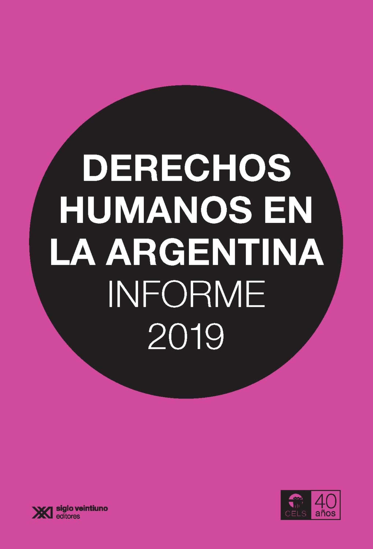 Centro de Estudios Legales y Sociales Derechos humanos en la Argentina: Informe 2019