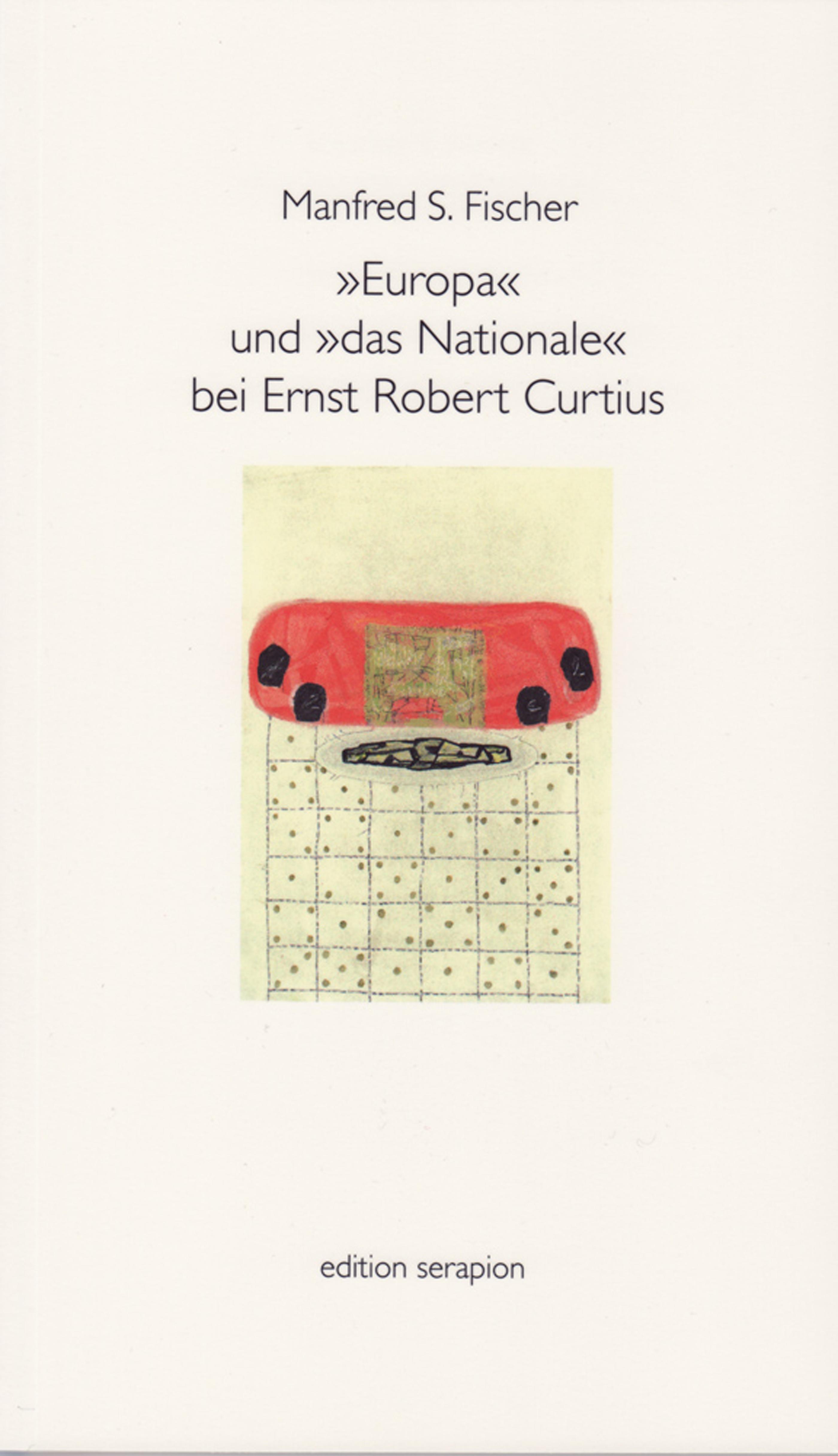 Manfred S. Fischer Europa und das Nationale bei Ernst Robert Curtius a juncker das gebet bei paulus