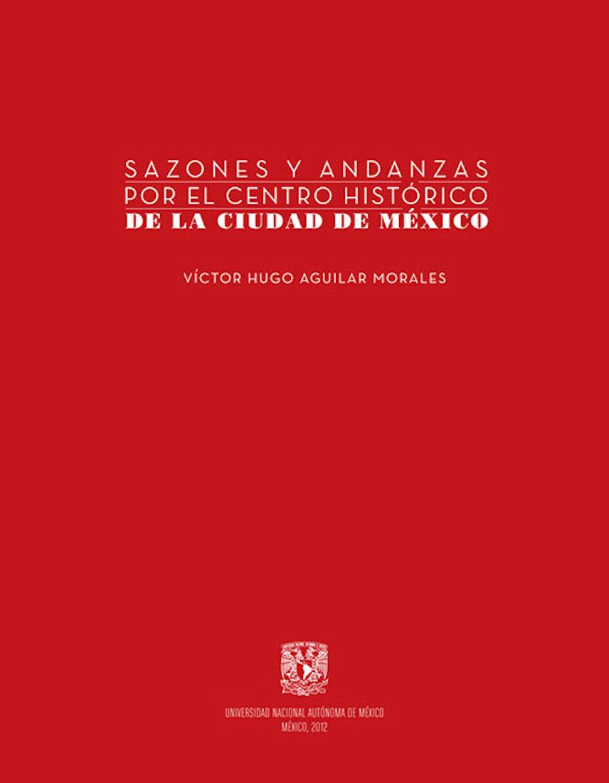 цены Víctor Hugo Aguilar Morales Sazones y andanzas por el Centro Histórico de la Ciudad de México