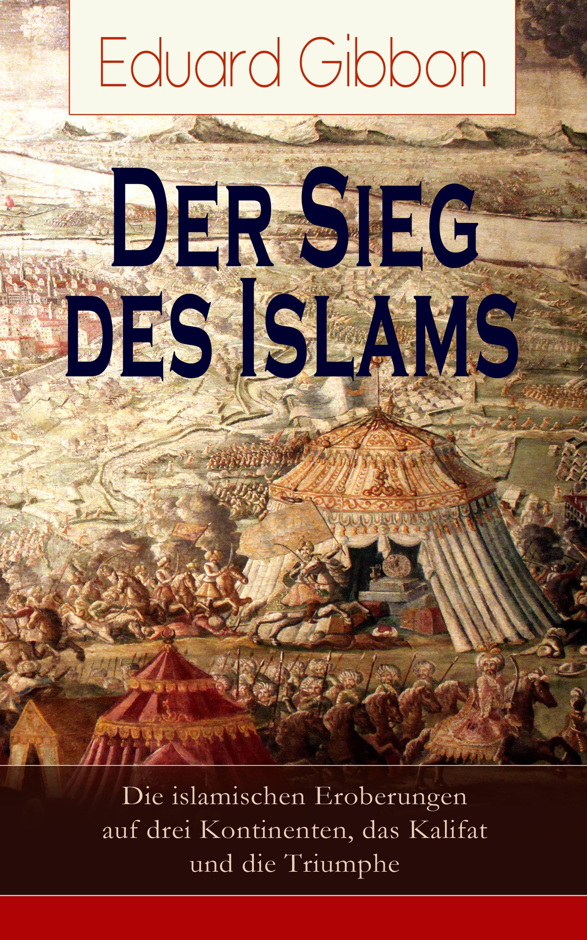 Eduard Gibbon Der Sieg des Islams - Die islamischen Eroberungen auf drei Kontinenten, das Kalifat und die Triumphe salomon jadassohn lehrbuch des einfachen doppelten drei und vierfachen contrapunkts
