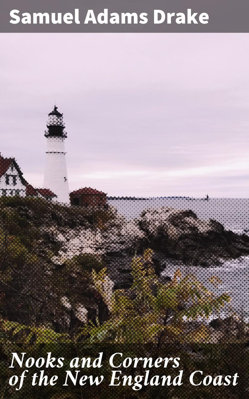 цена на Samuel Adams Drake Nooks and Corners of the New England Coast