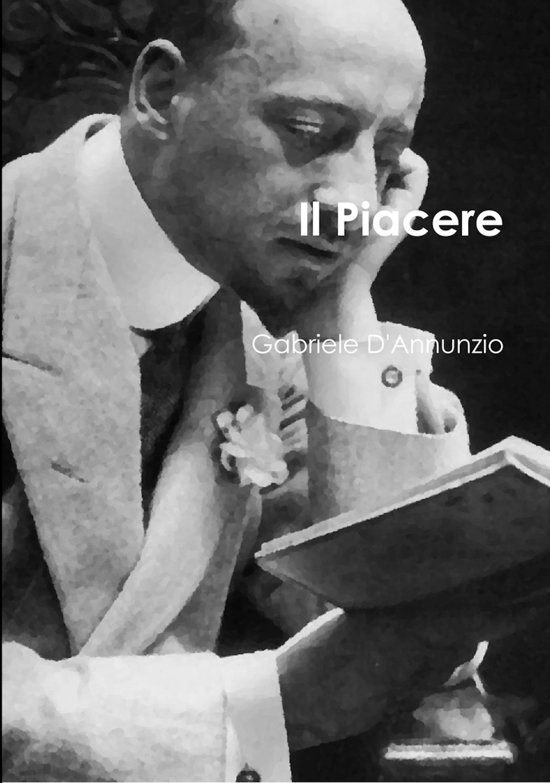 Gabriele D'Annunzio Il Piacere gabriele gori il mare dietro
