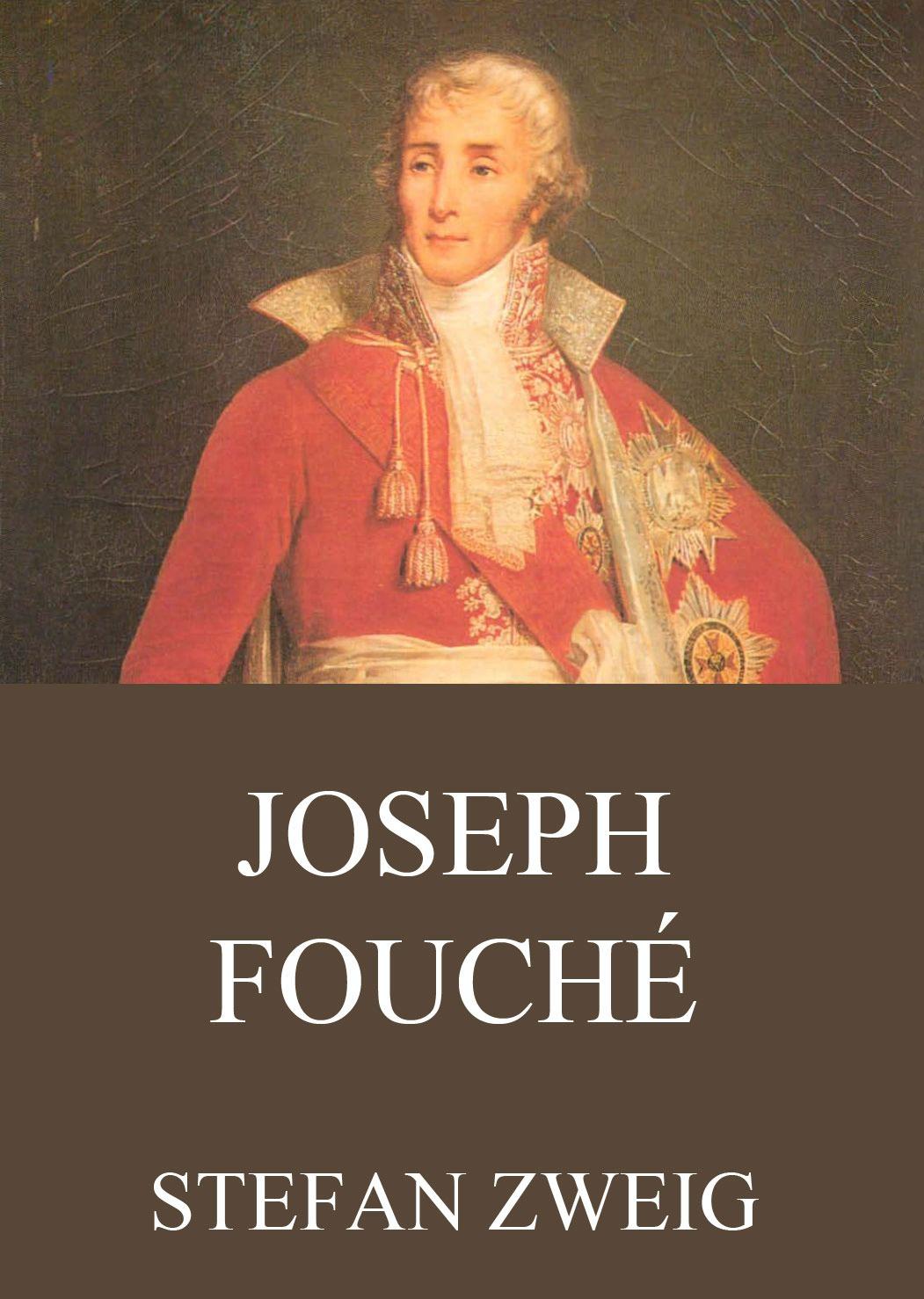 Stefan Zweig Joseph Fouché