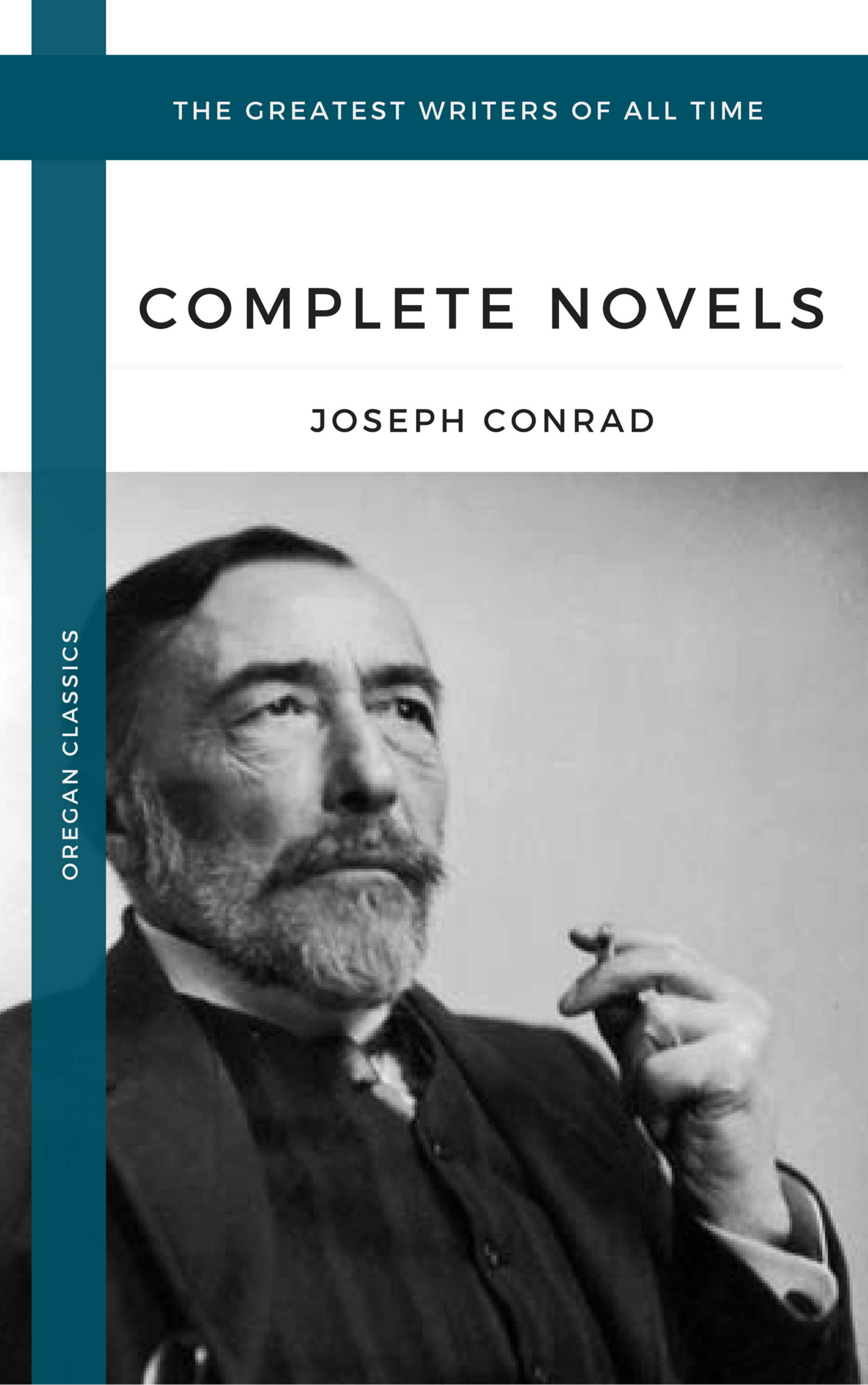conrad joseph the complete novels oregan classics the greatest writers of all time
