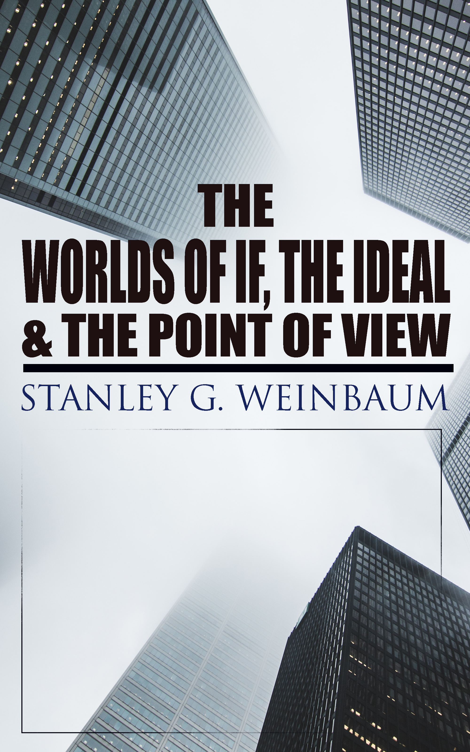 цена на Stanley G. Weinbaum The Worlds of If, The Ideal & The Point of View
