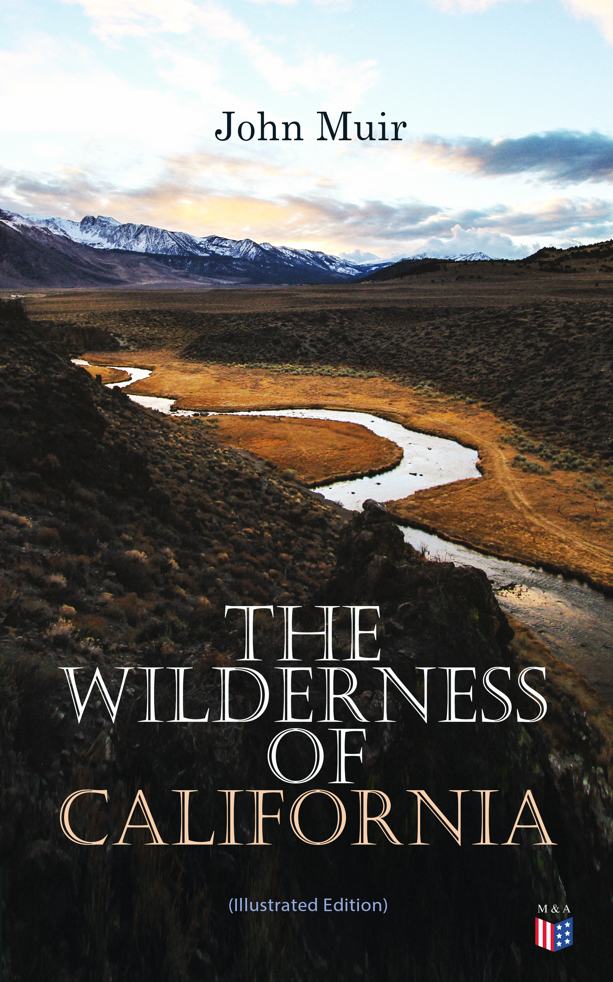 John Muir The Wilderness of California (Illustrated Edition) john row the historie of the kirk of scotland icelandic edition