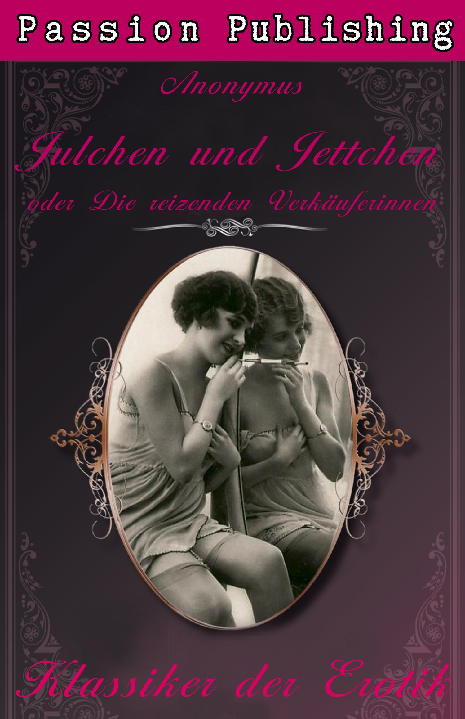 Anonymus Klassiker der Erotik 15: Julchen und Jettchen
