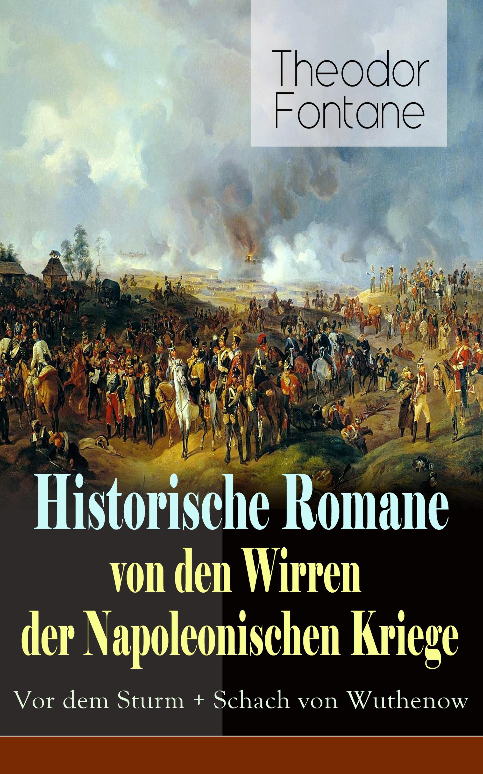 Theodor Fontane Historische Romane von den Wirren der Napoleonischen Kriege: Vor dem Sturm + Schach von Wuthenow