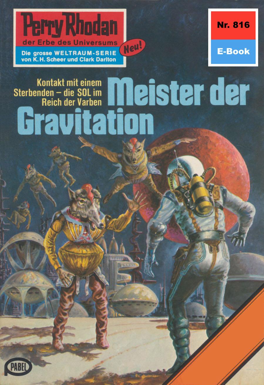 William Voltz Perry Rhodan 816: Meister der Gravitation william voltz perry rhodan 816 meister der gravitation