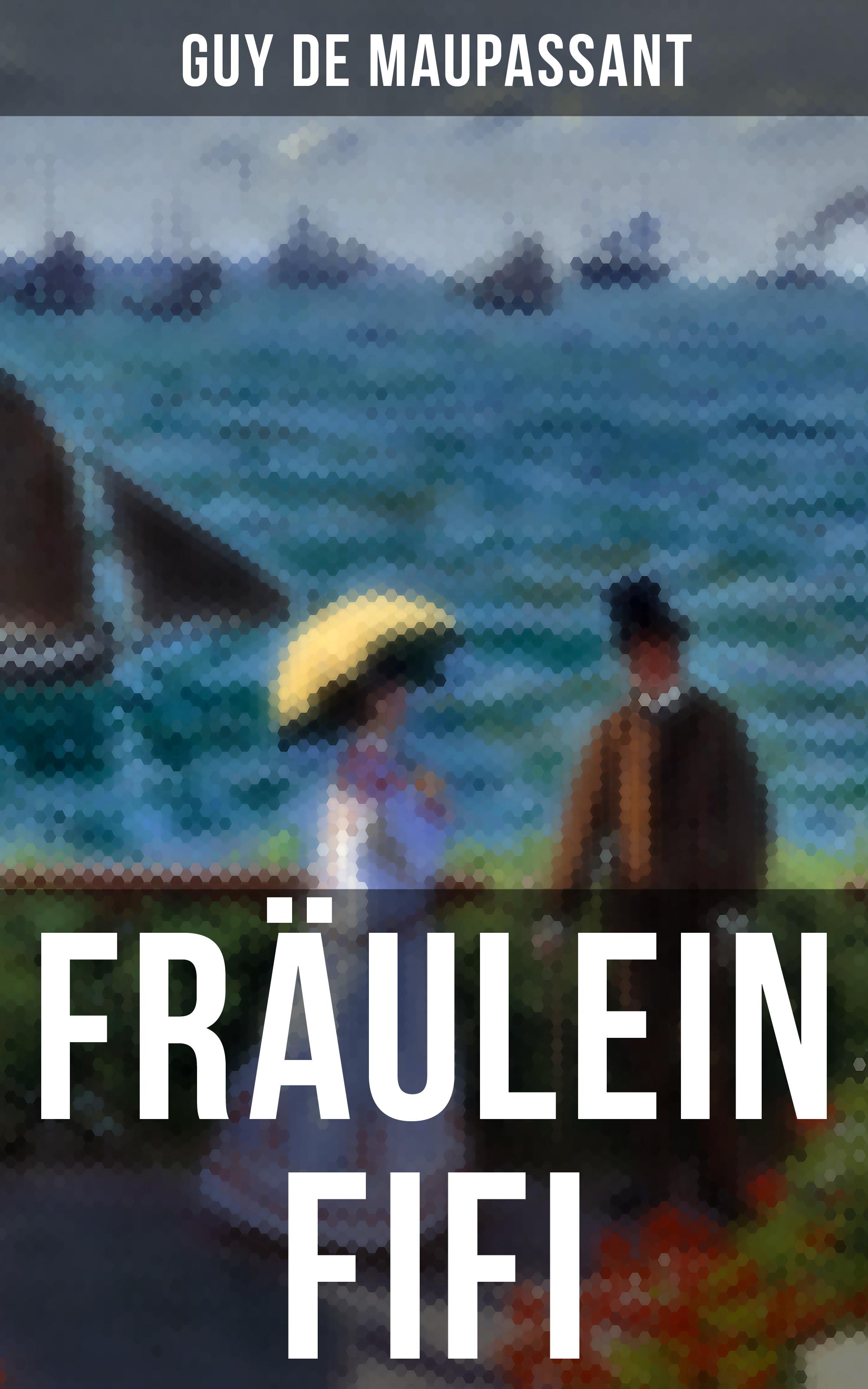 Ги де Мопассан Fräulein Fifi комбинезон fifi lakres одежда повседневная на каждый день