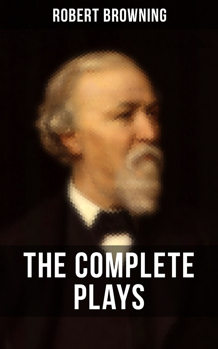 Robert Browning THE COMPLETE PLAYS OF ROBERT BROWNING browning lm339 d 5 20 kb20