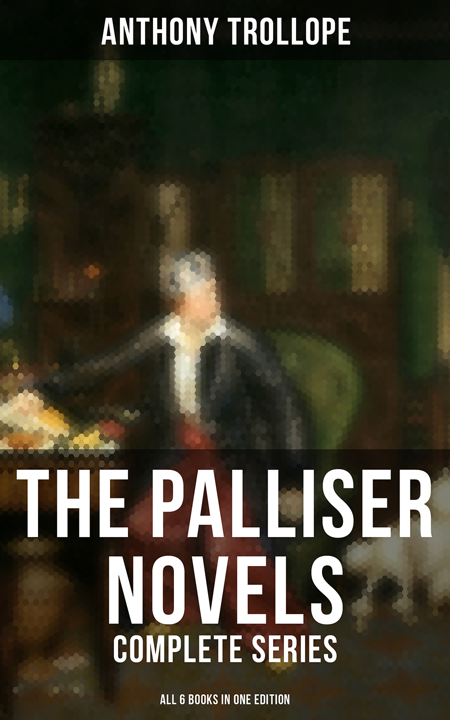 Anthony Trollope The Palliser Novels: Complete Series - All 6 Books in One Edition the summer i turned pretty complete series books 1 3
