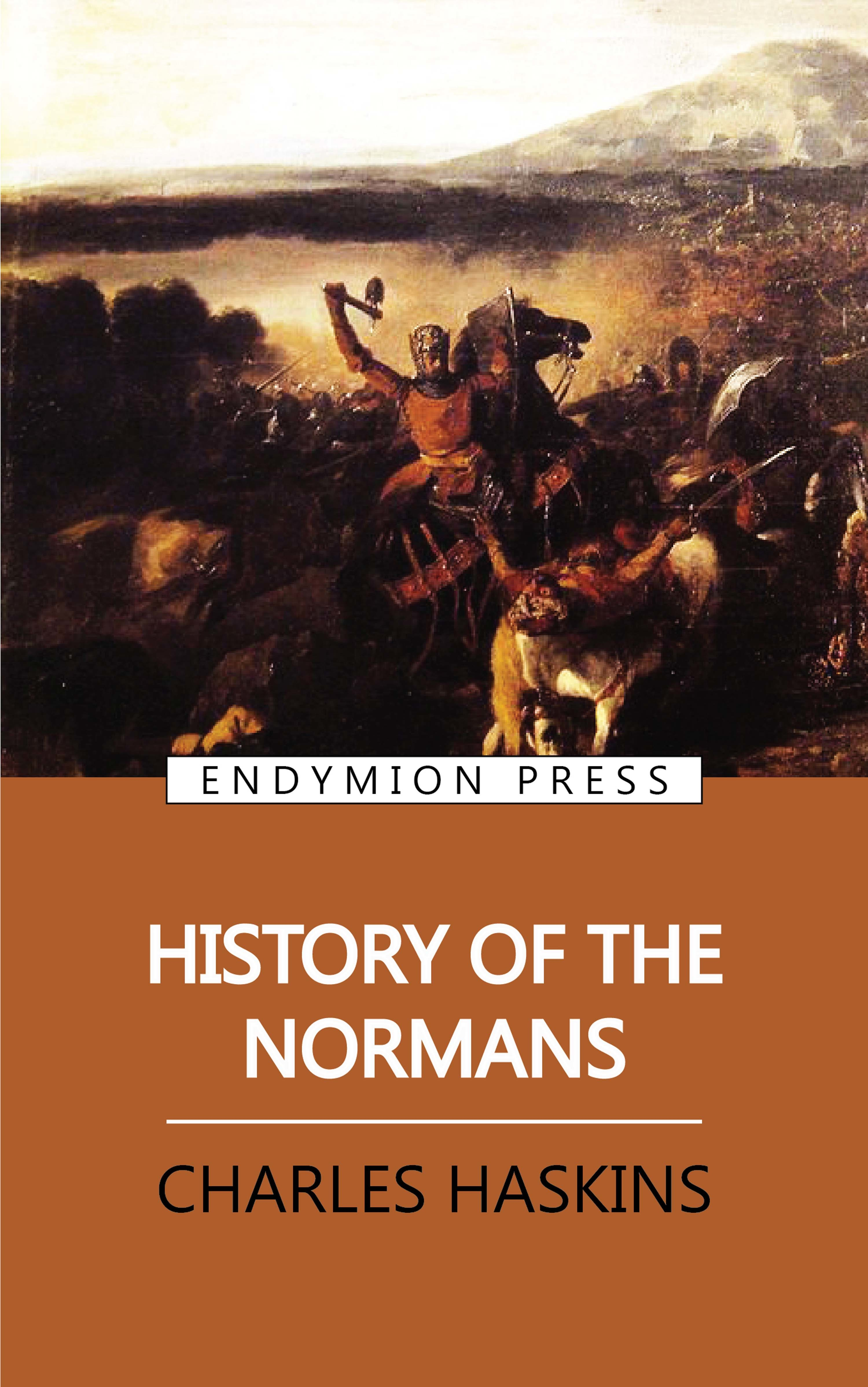 Charles Haskins History of the Normans charles haskins a history of the normans