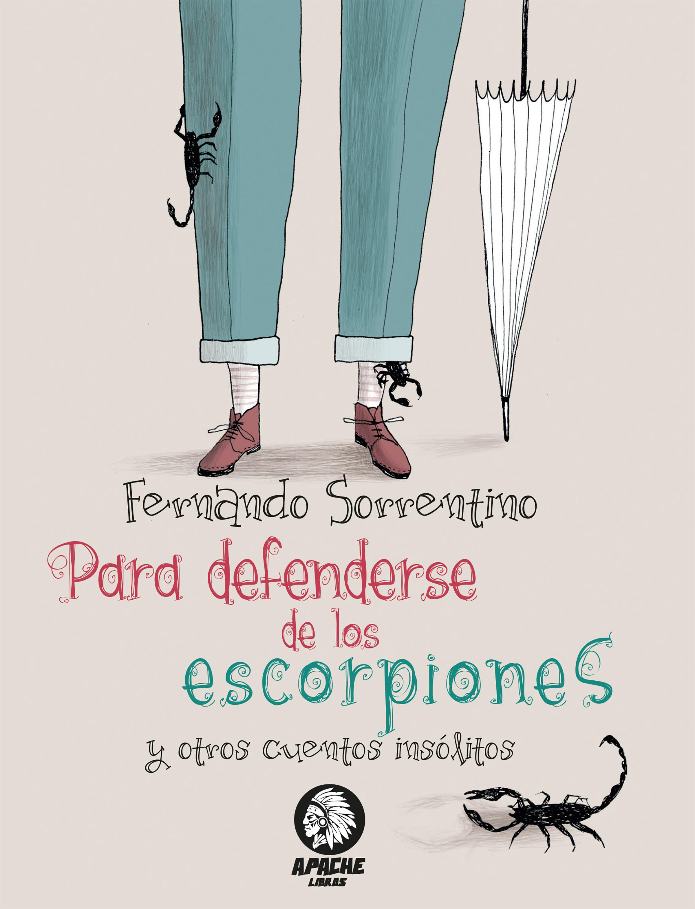 Fernando Sorrentino Para defenderse de los escorpiones eugenio sorrentino пиджак