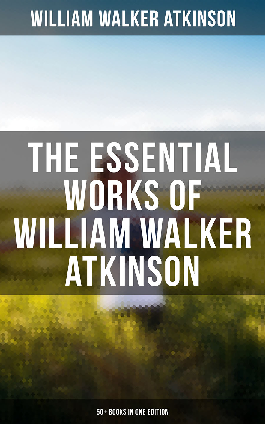 William Walker Atkinson WILLIAM WALKER ATKINSON: 50+ Books in One Edition (The Power of Concentration, Thought-Force in Business and Everyday Life, The Secret of Success, Mind Power, Raja Yoga, Self-Healing…) atkinson william walker a series of lessons in gnani yoga the yoga of wisdom