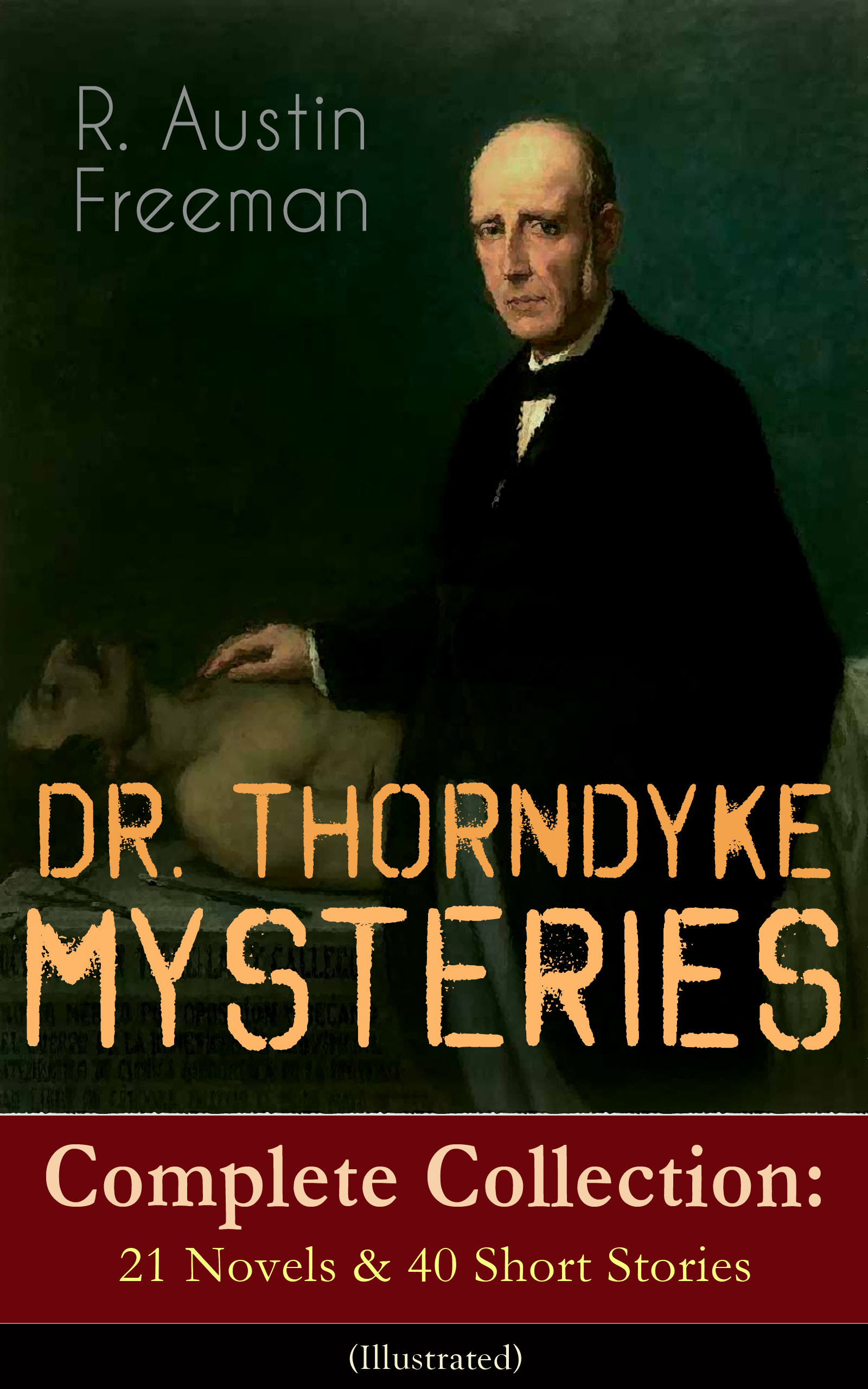R. Austin Freeman DR. THORNDYKE MYSTERIES – Complete Collection: 21 Novels & 40 Short Stories (Illustrated) berentes apple r logo – a complete illustrated handbook paper only